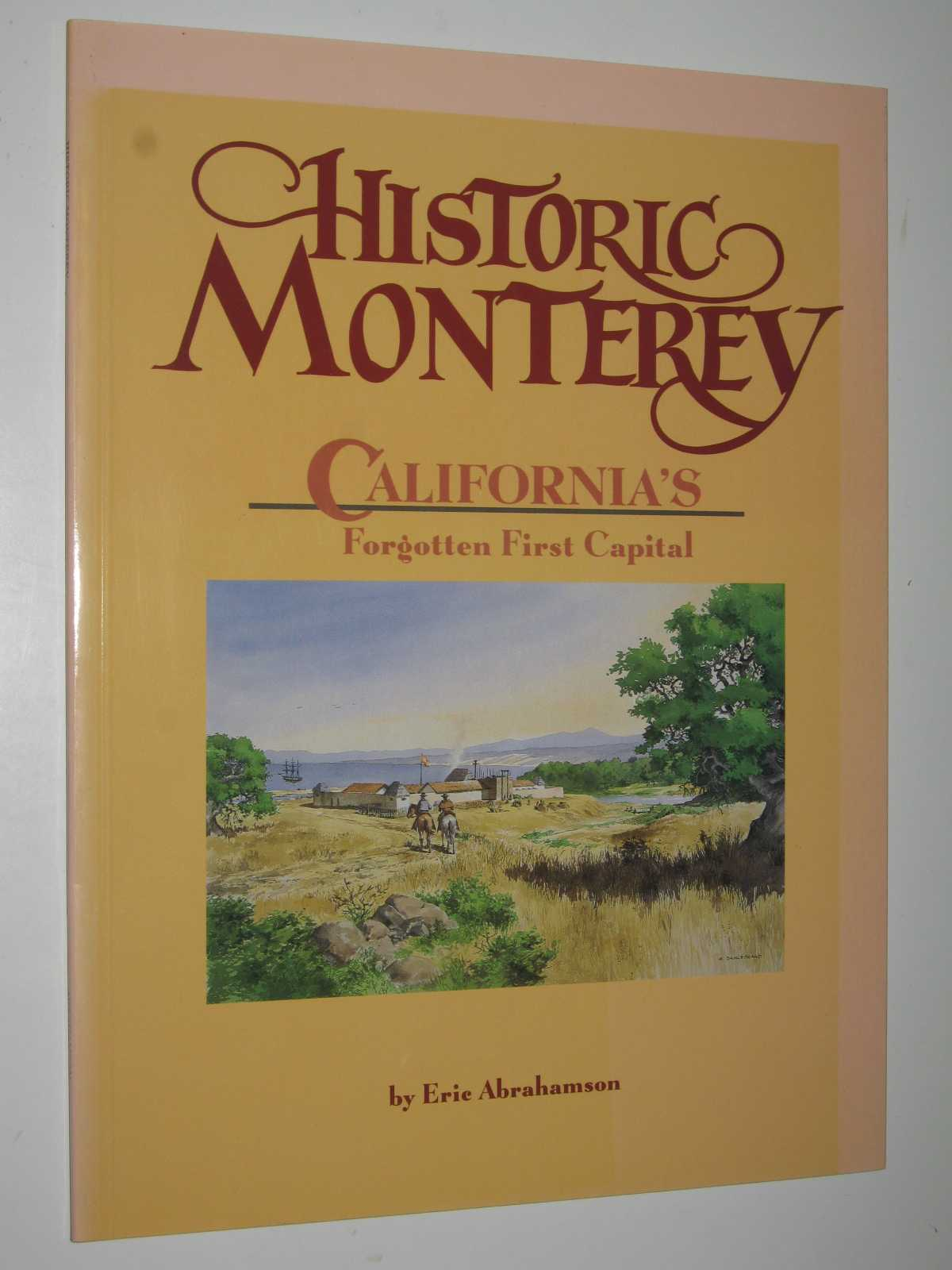 Image for Historic Monterey : California's Forgotten First Capital