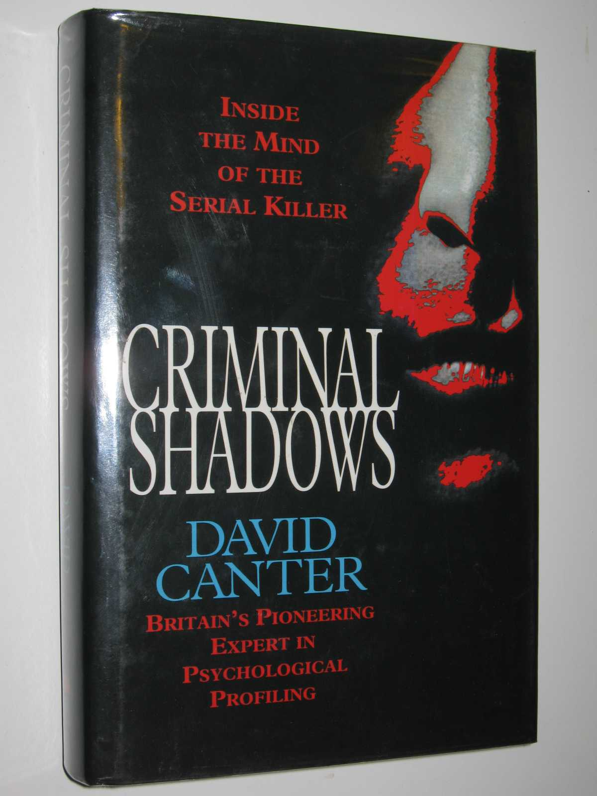 Image for Criminal Shadows : Inside the Mind of the Serial Killer