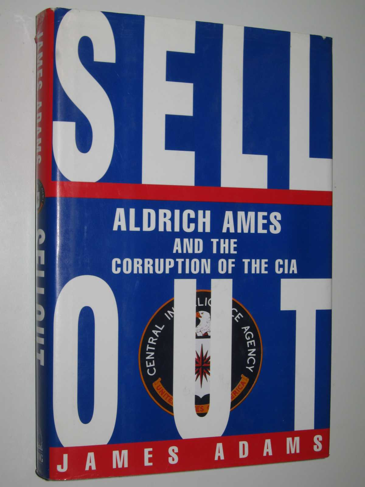Image for Sell Out : Aldrich Ames and the Corruption of the CIA