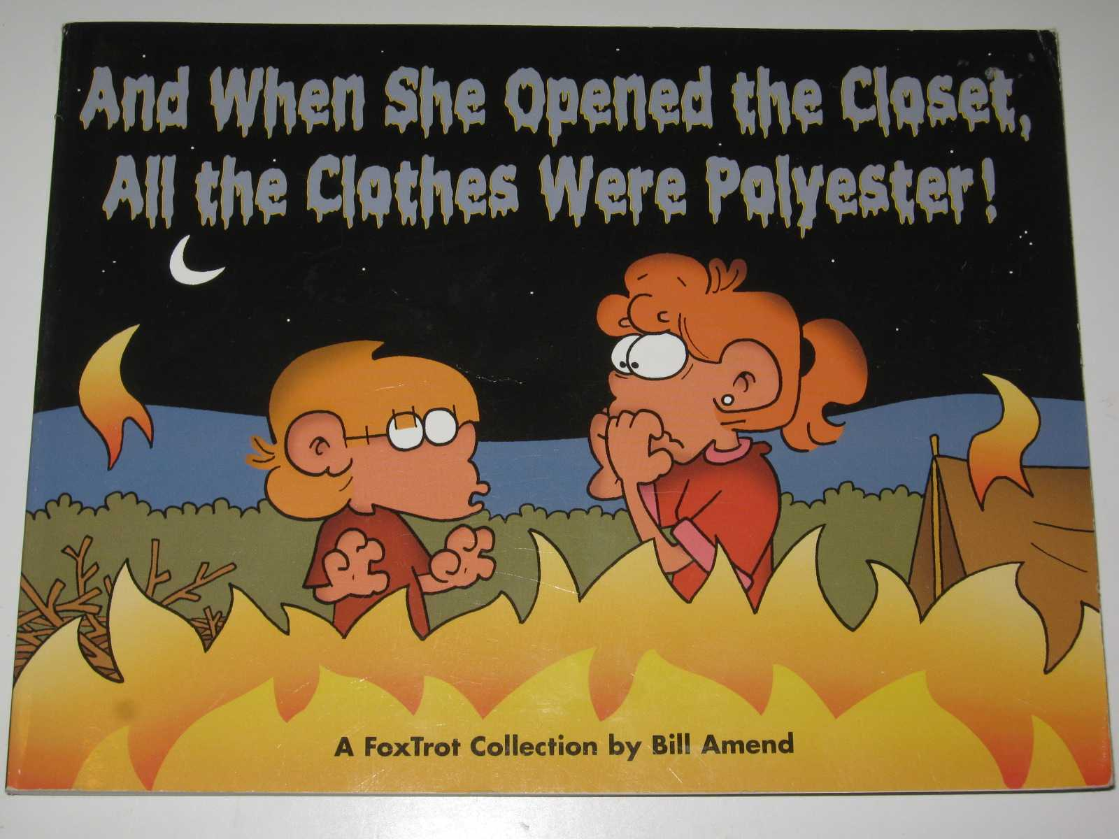Image for And When She Opened the Closet, All the Clothes Were Polyester : A FoxTrot Collection
