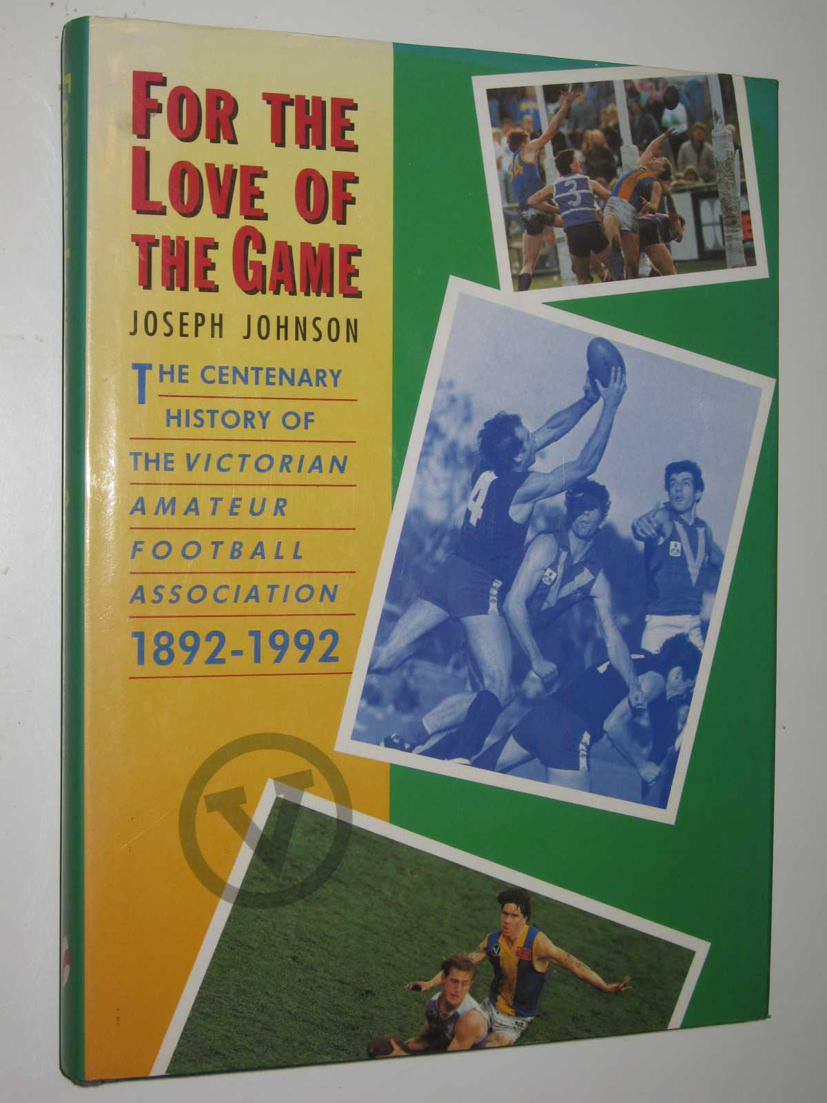 Image for For the Love of the Game : The Centenary History of the Victorian Amateur Football Association 1892-1992