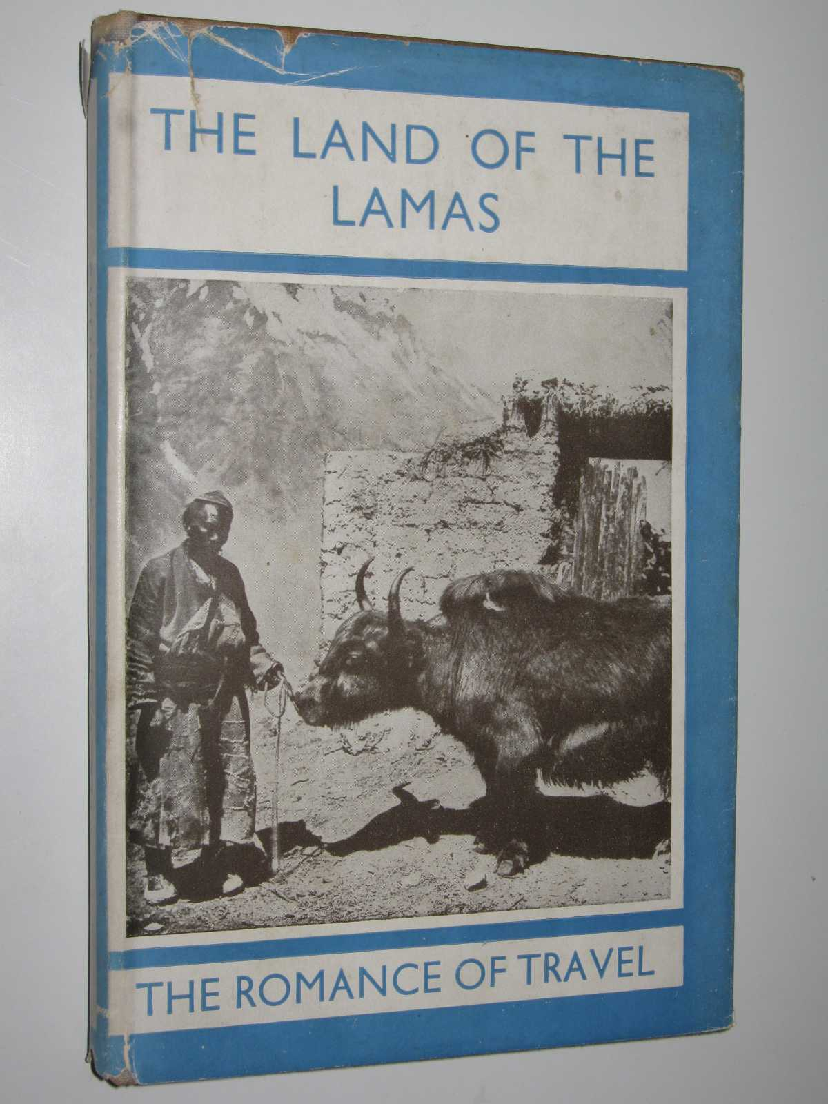 Image for The Land of the Lamas : The Romance of Travel Series