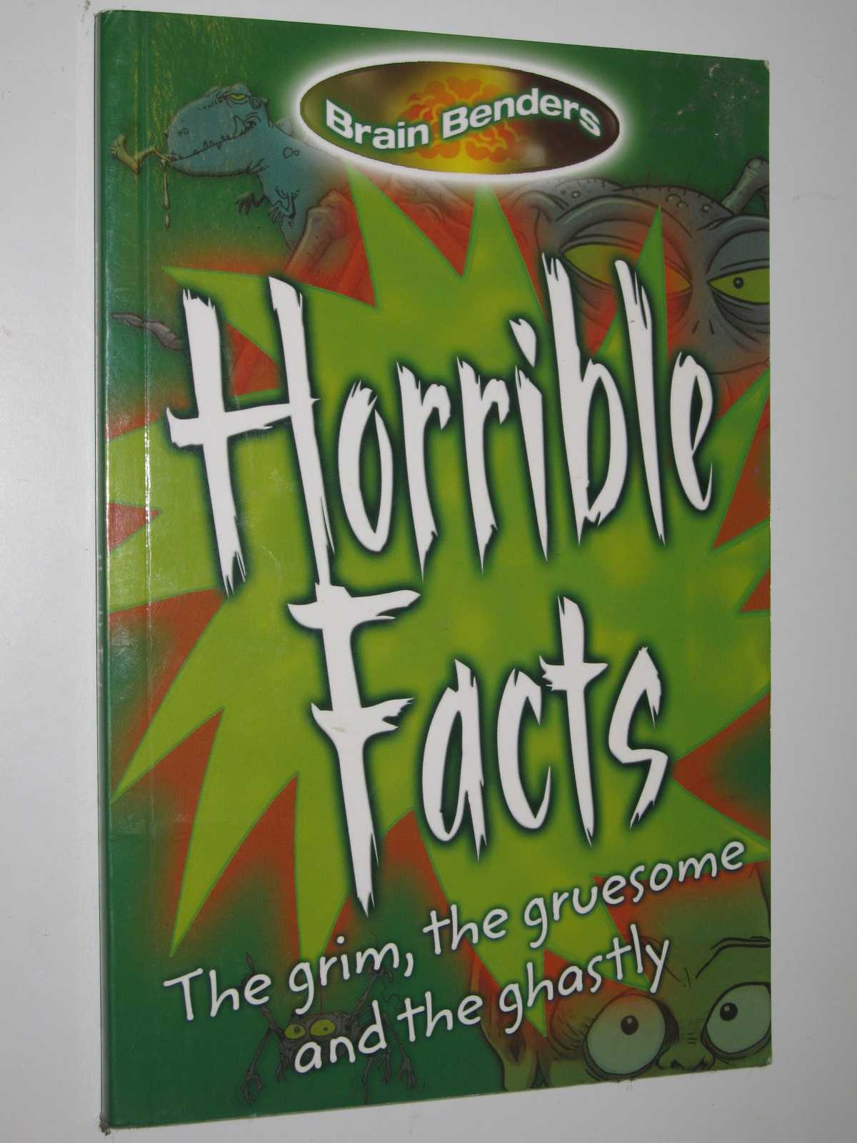 Image for Horrible Facts : Brain Benders Series