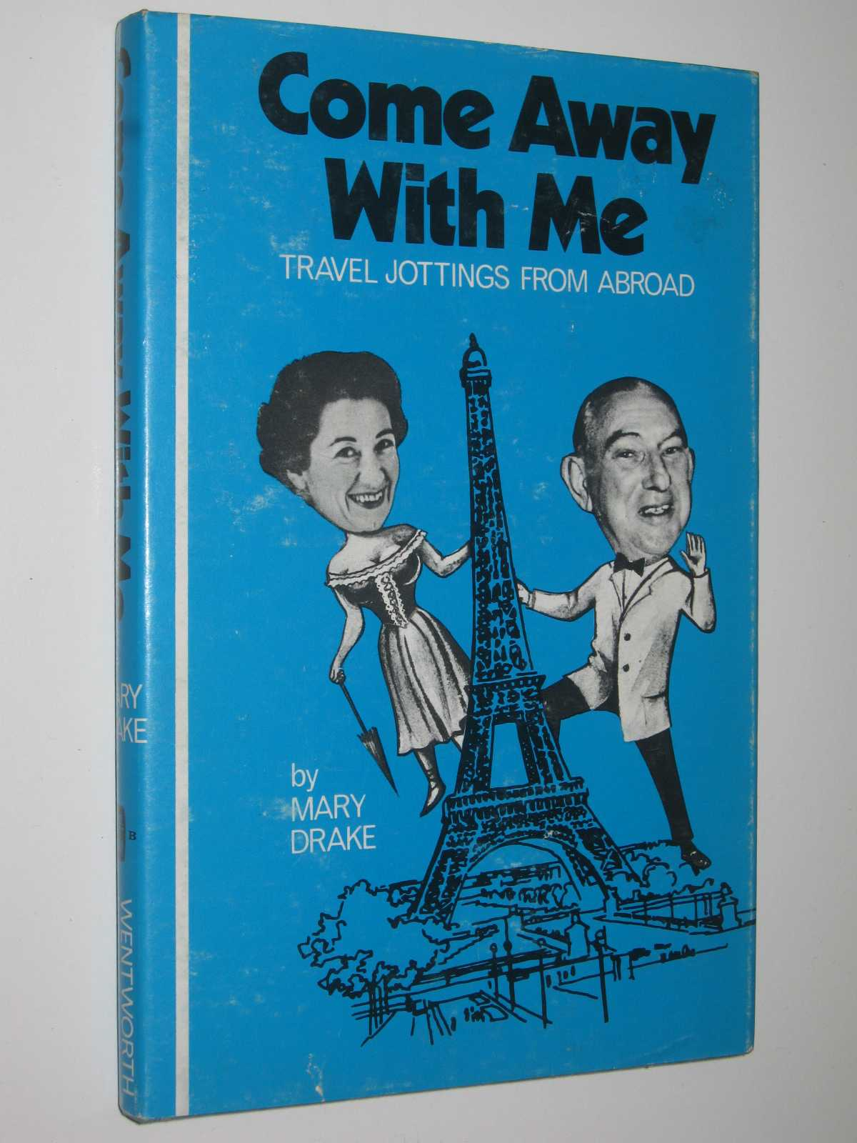 Image for Come Away with Me : Travel Jottings From Abroad
