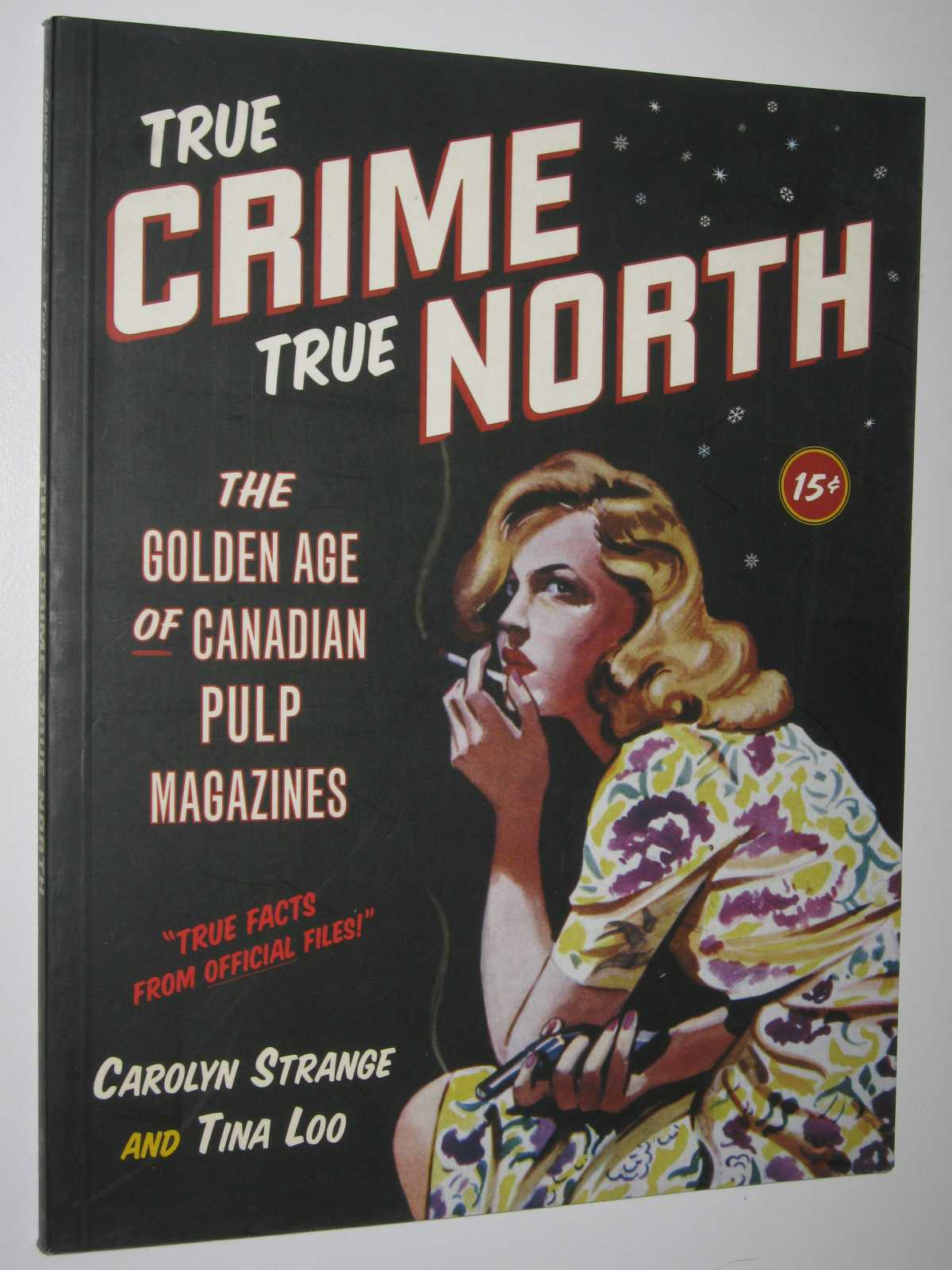 Image for True Crime, True North : The Golden Age of Canadian Pulp Magazines