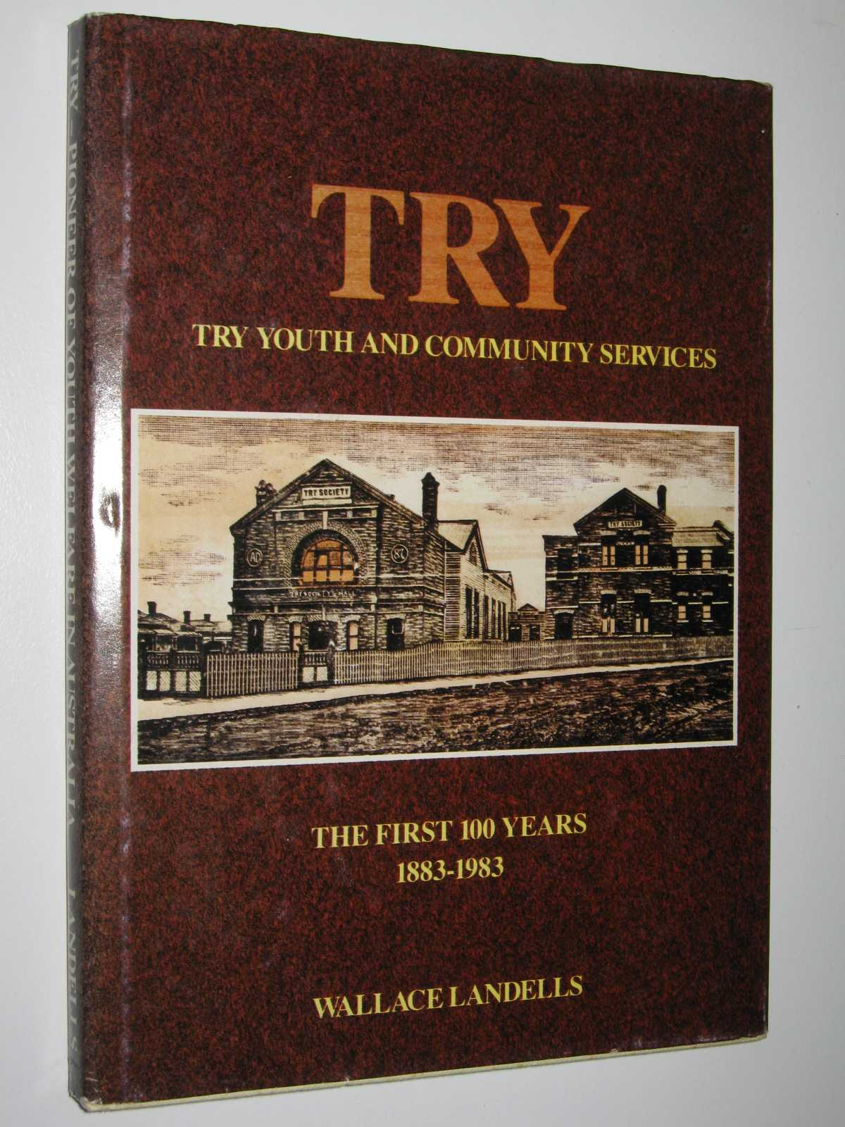 Image for Try: Try Youth and Community Services : the First 100 Years 1883-1983
