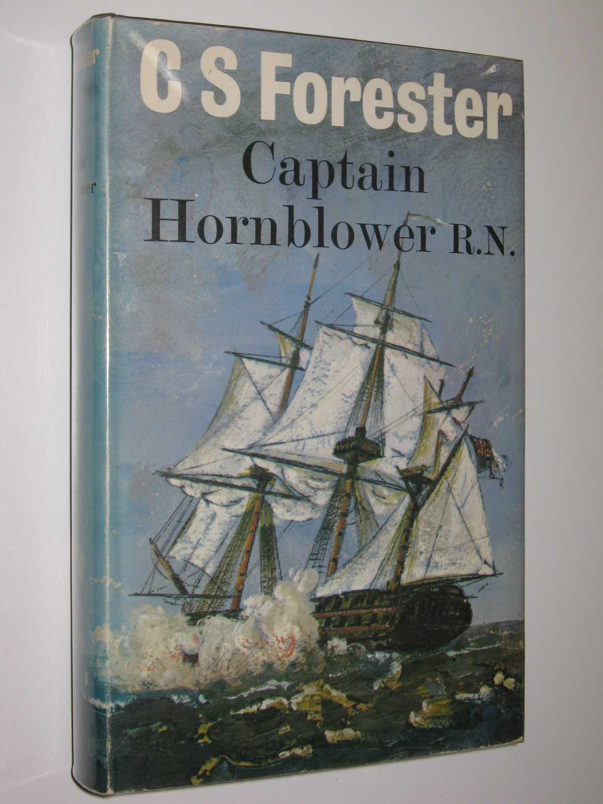 Image for Captain Hornblower R.N. : Comprising Hornblower and the 'Atropos' + The Happy Return + A Ship of the Line
