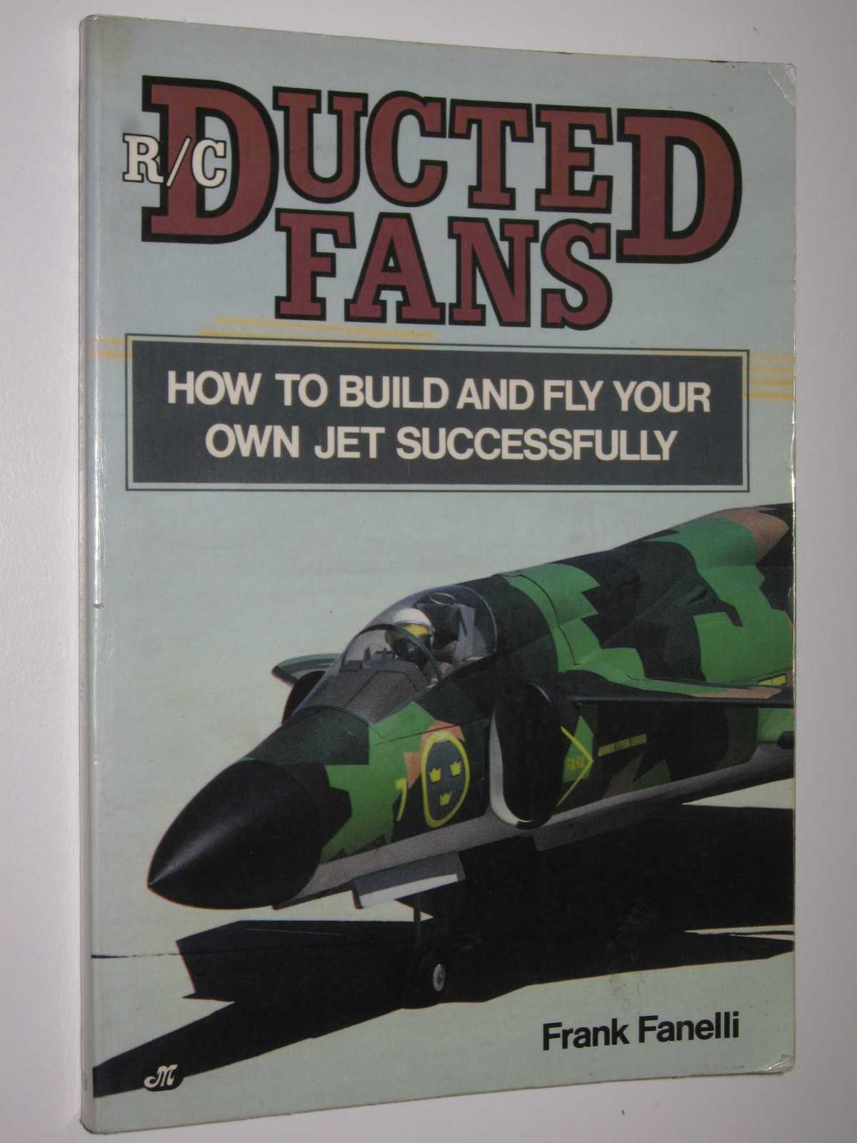 Image for R/C Ducted Fans : How to Build and Fly Your Own Jet Successfully