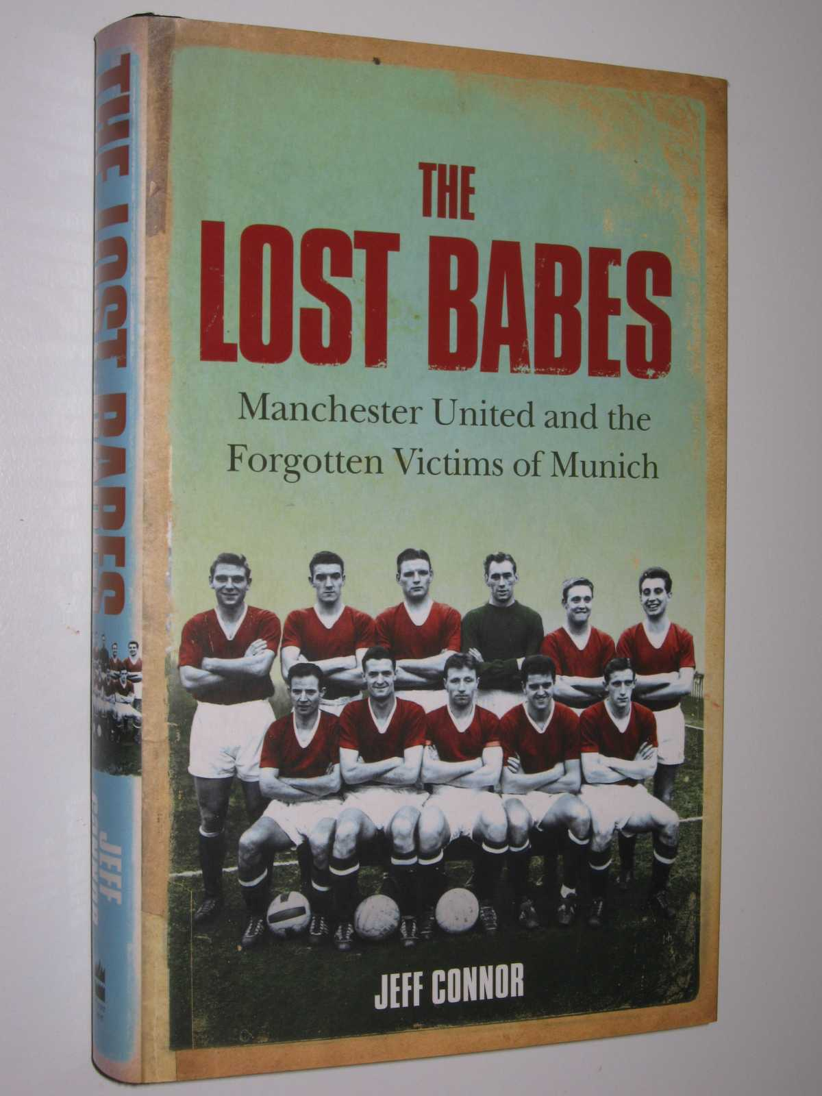 Image for The Lost Babes : Manchester United and the forgotten Victims of Munich