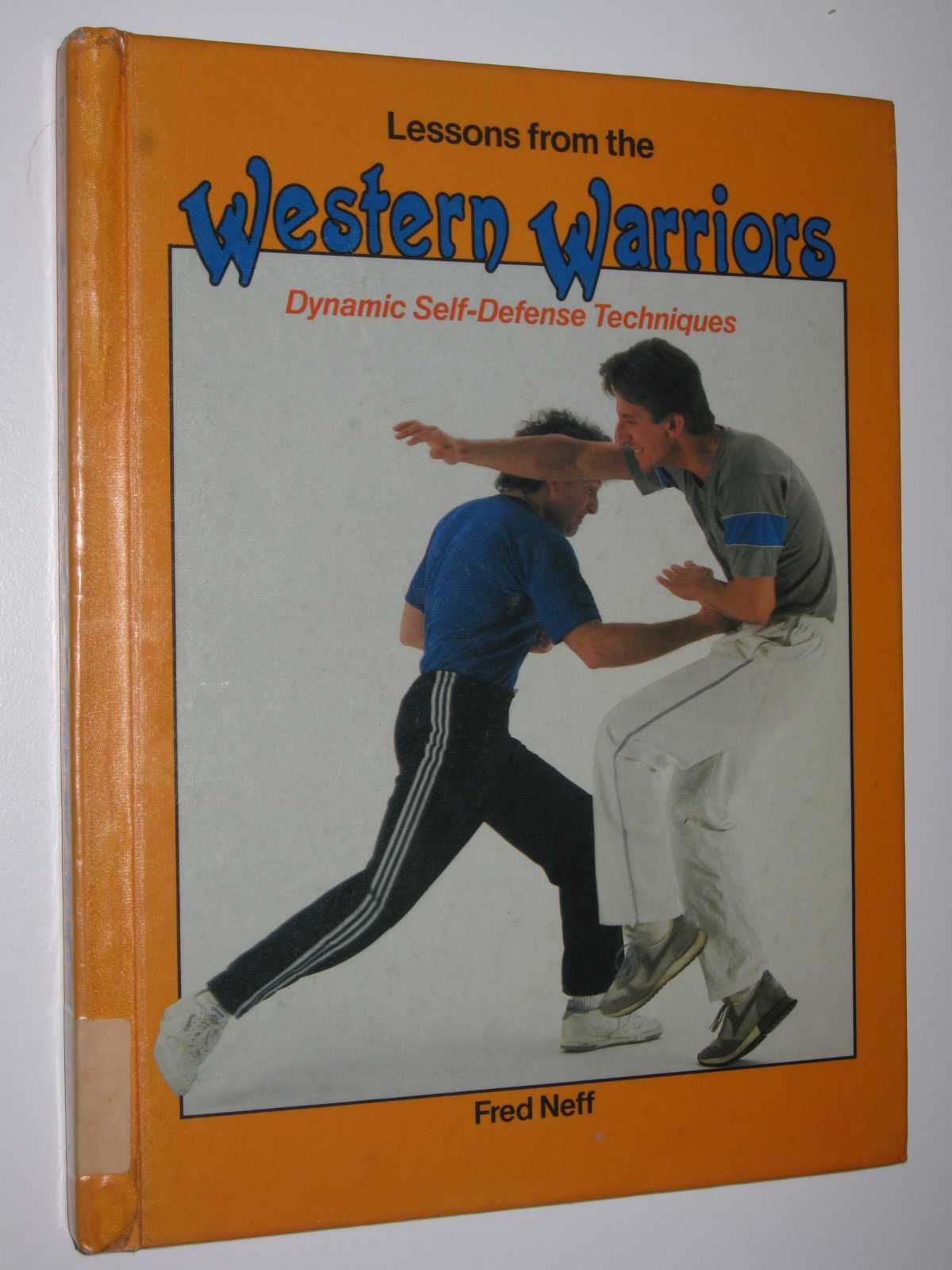Image for Lessons from the Western Warriors : Dynamic Self-Defence Techniques