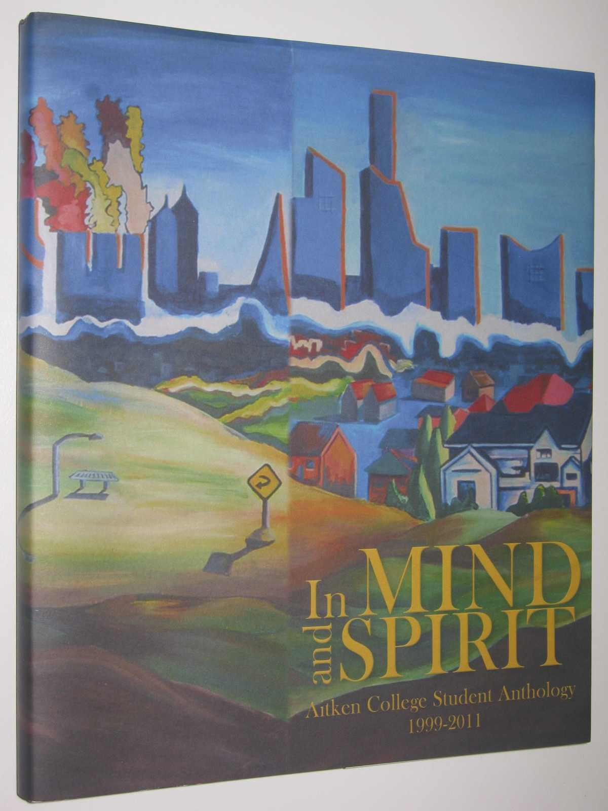 Image for In Mind and Spirit : Aitken College Student Anthology, 1999-2011