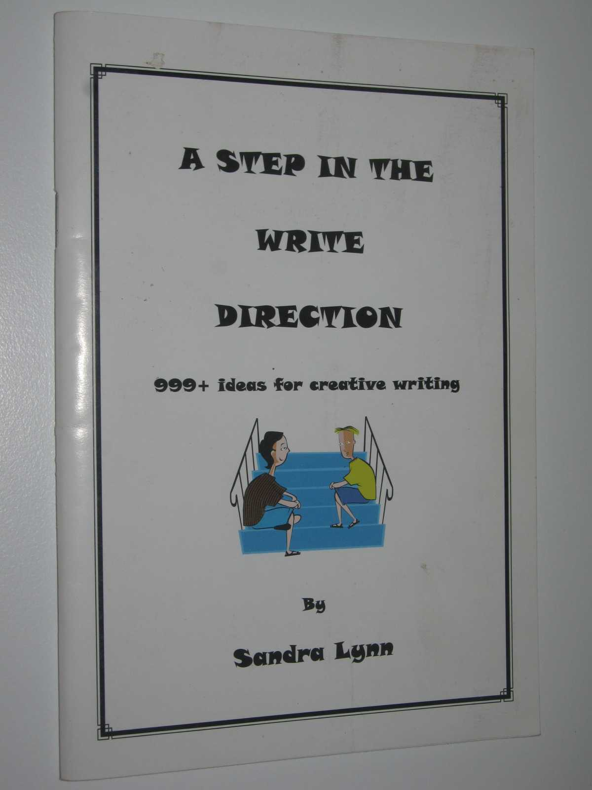 Image for A Step in the Write Direction : 999+ Ideas for Creative Writing