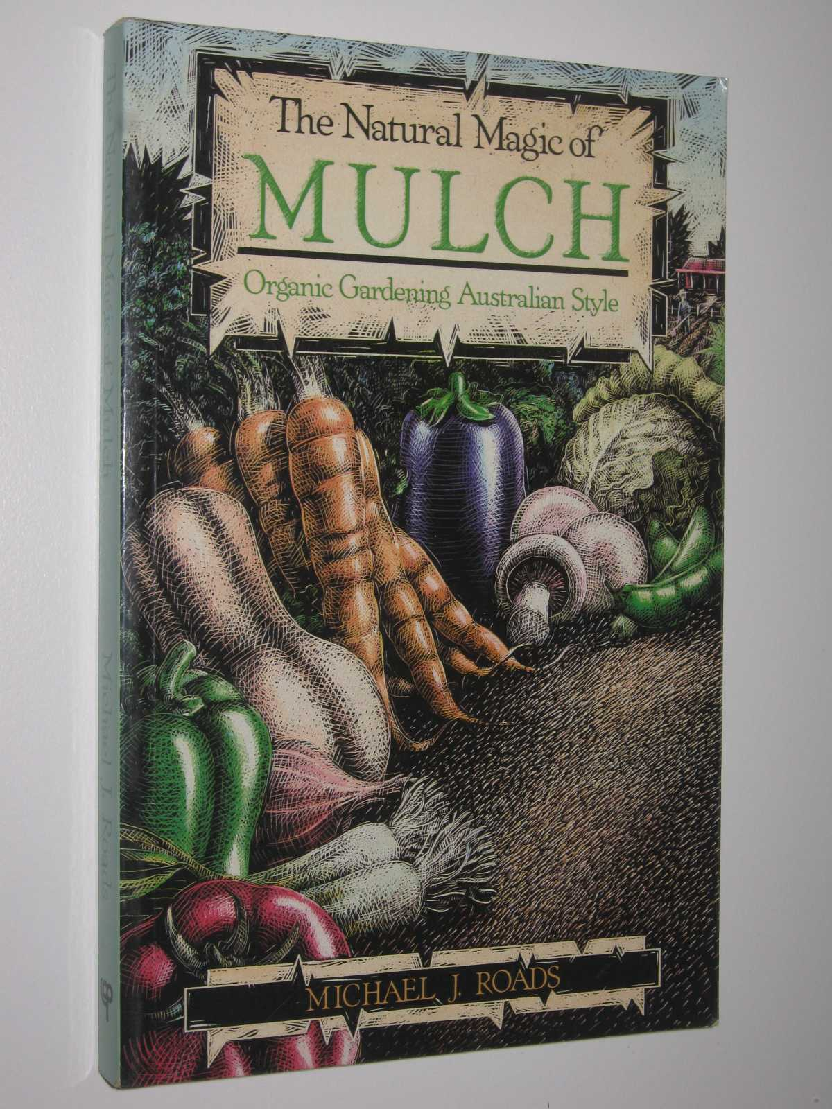 Image for The Natural Magic of Mulch : Organic Gardening Australian Style