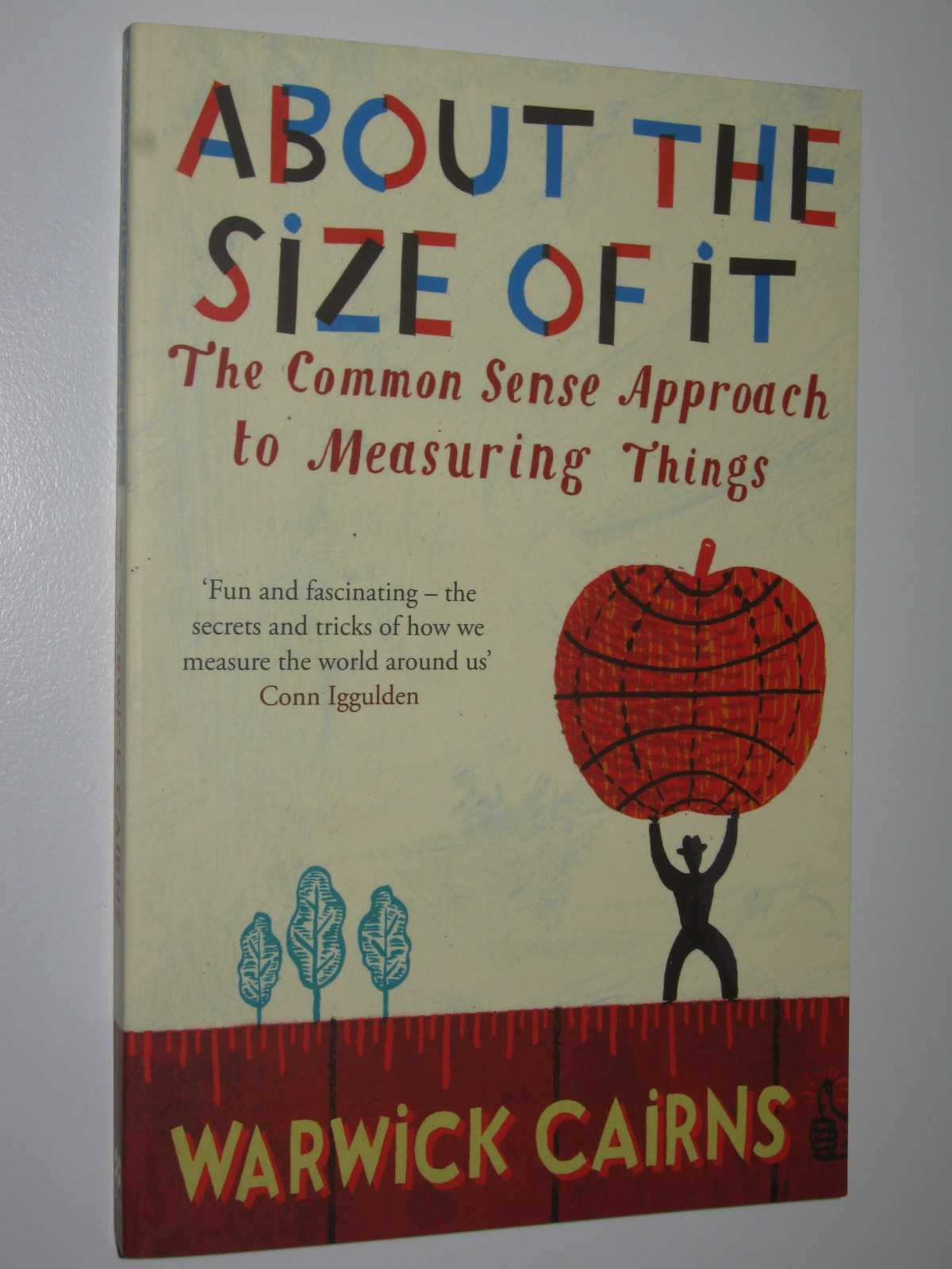 Image for About The Size Of It : The Common Sense Approach To Measuring Things