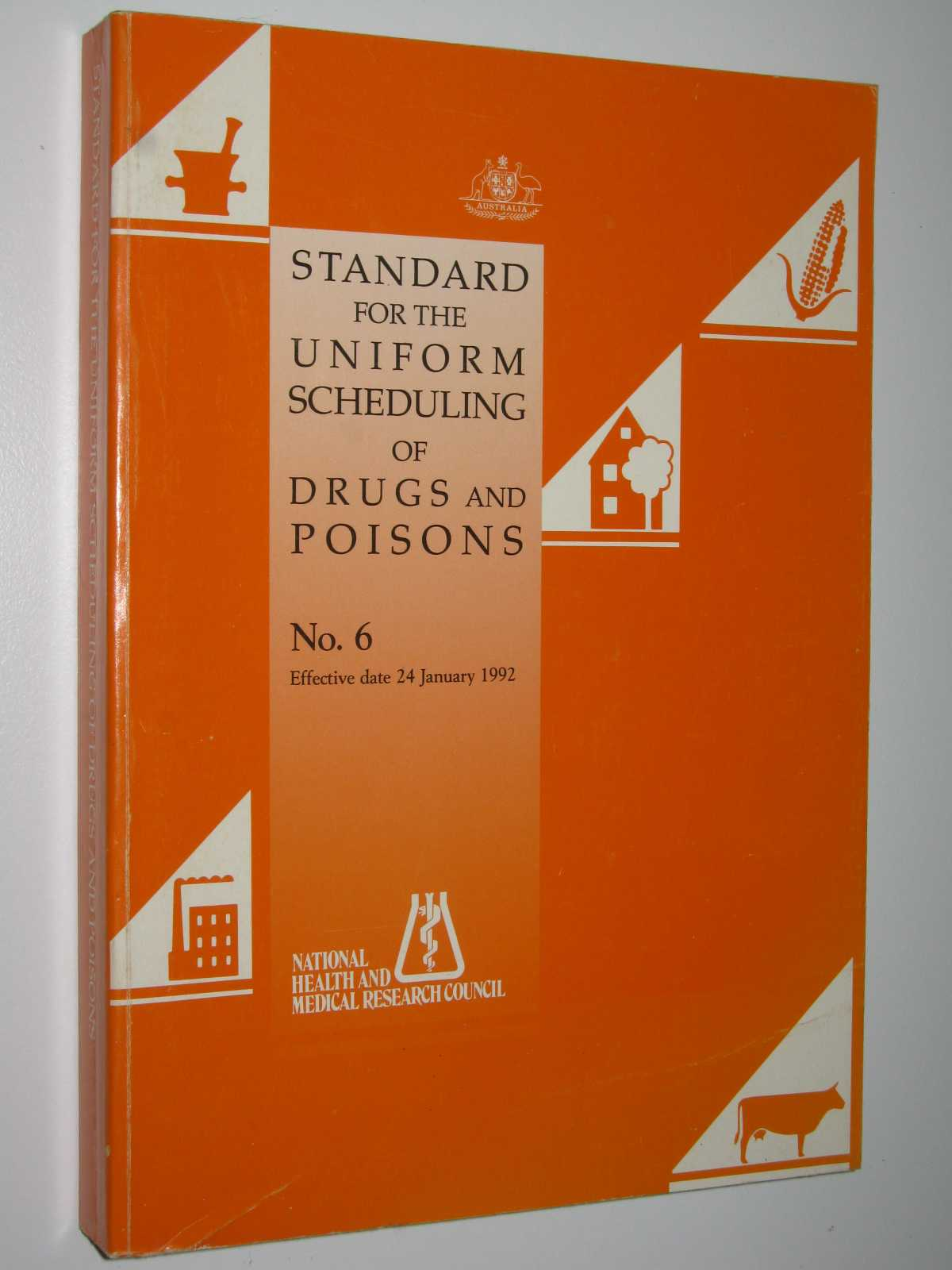 Image for Standard for the Uniform Scheduling of Drugs and Poisons. No. 6 : Effective Date: 24 January, 1992