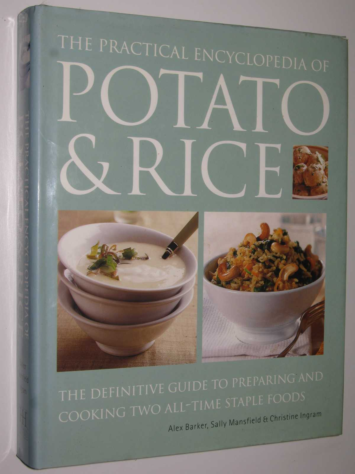 Image for The Practical Encyclopedia of Potato and Rice : The Definitive Guide to Preparing and Cooking Two All-Time Staple Foods