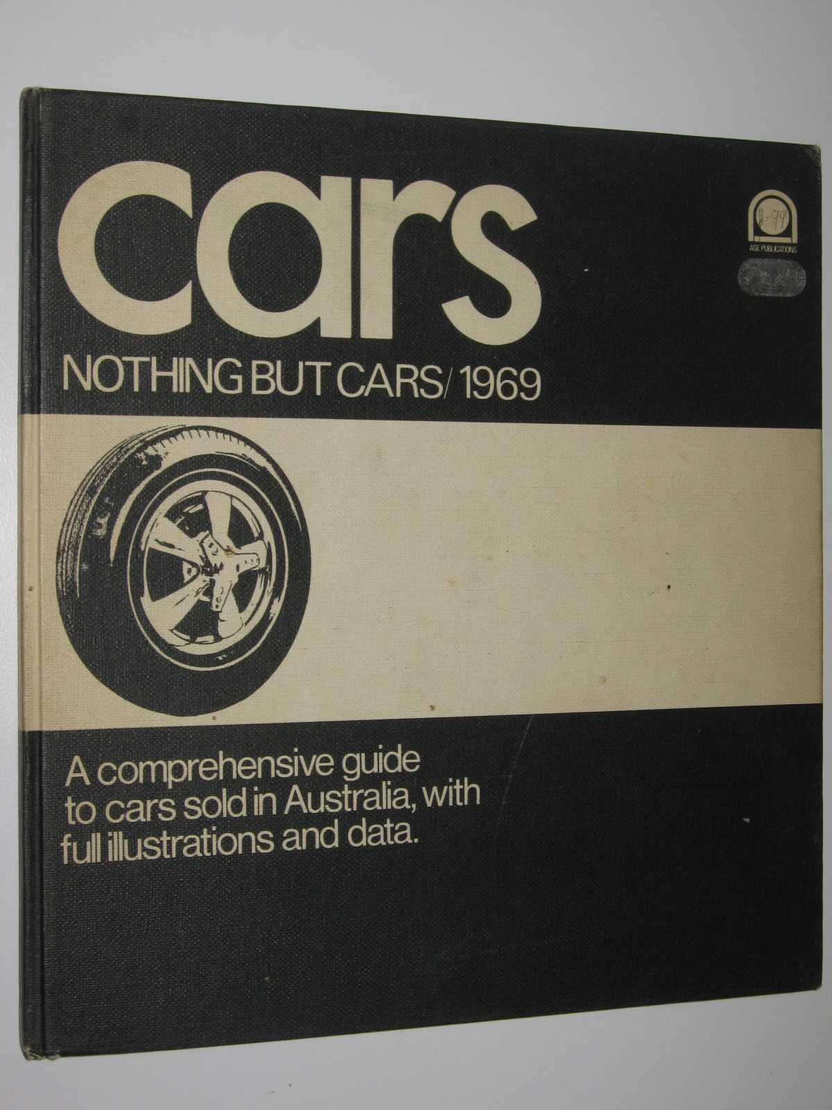 Image for Cars, Nothing But Cars : A Comprehensive Guide to Cars Sold in Australia, with Full Illustrations and Data