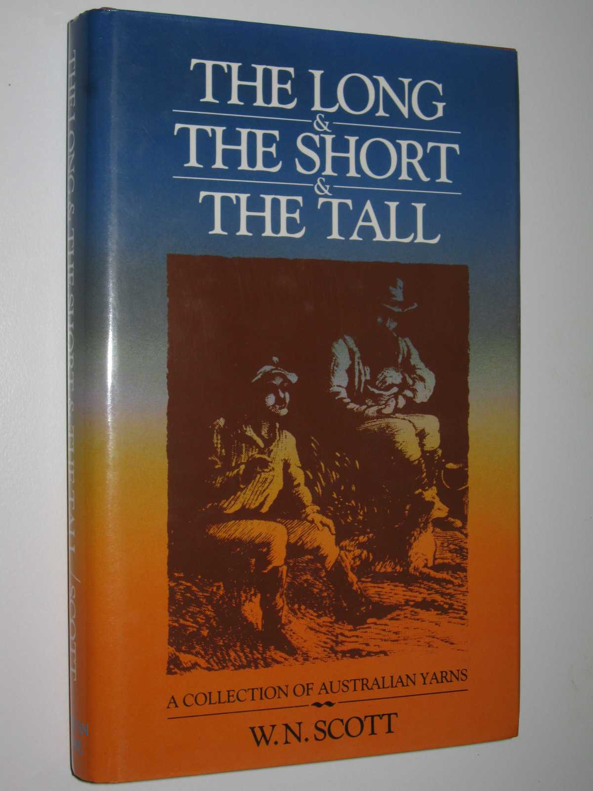 Image for The Long and the Short and the Tall : A Collection of Australian Yarns