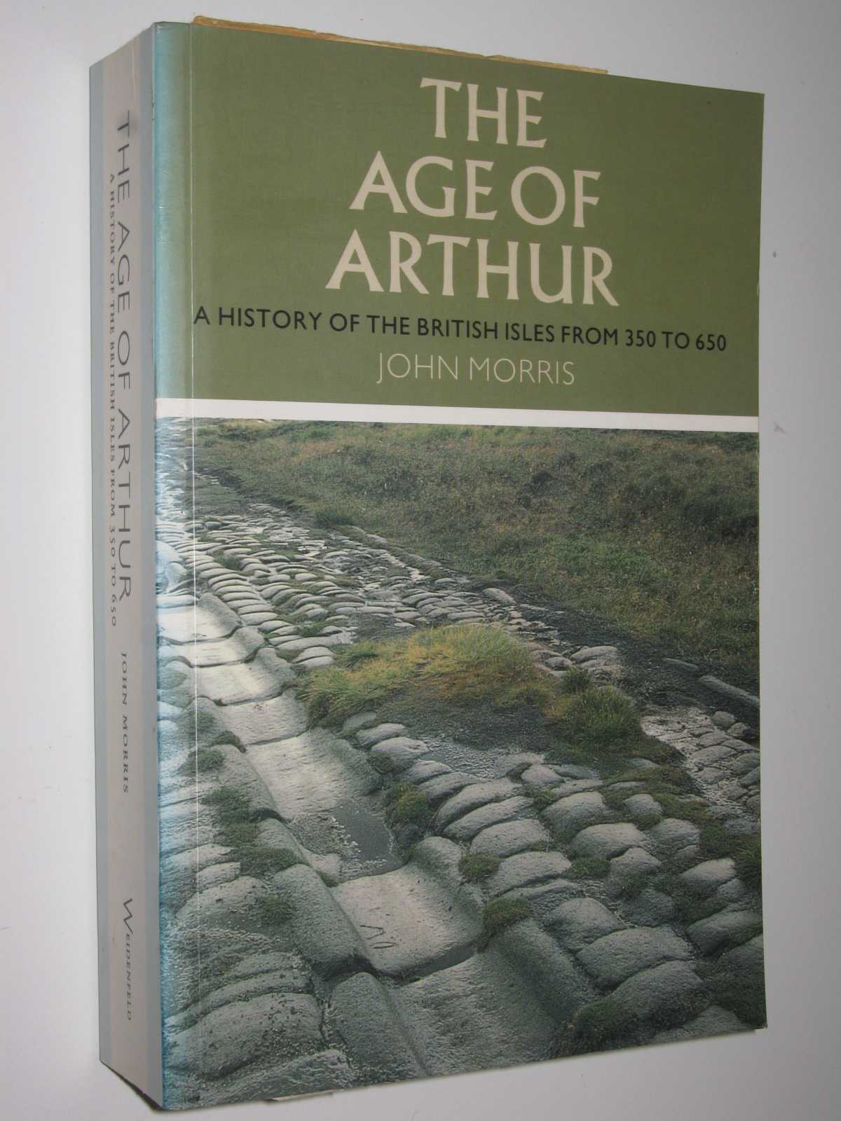 Image for The Age of Arthur : A History of the British Isles from 350 to 650
