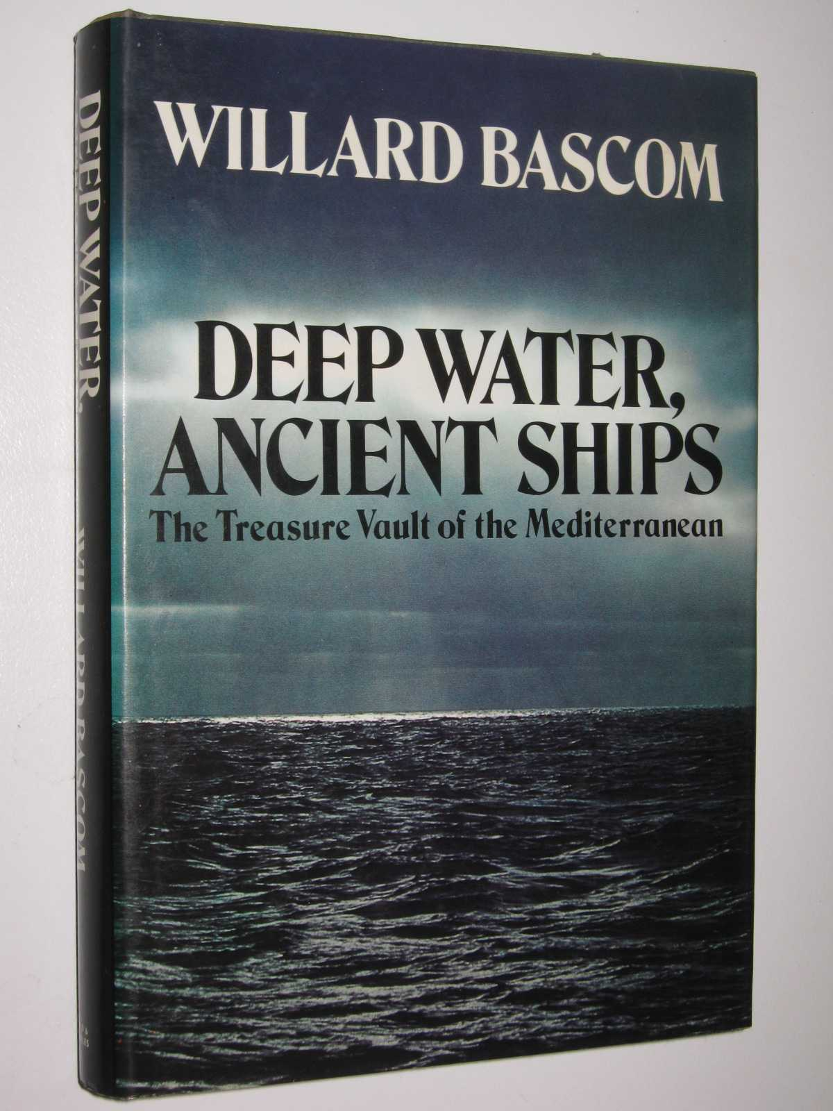 Image for Deep Water, Ancient Ships : The Treasure Vault of the Mediterranean