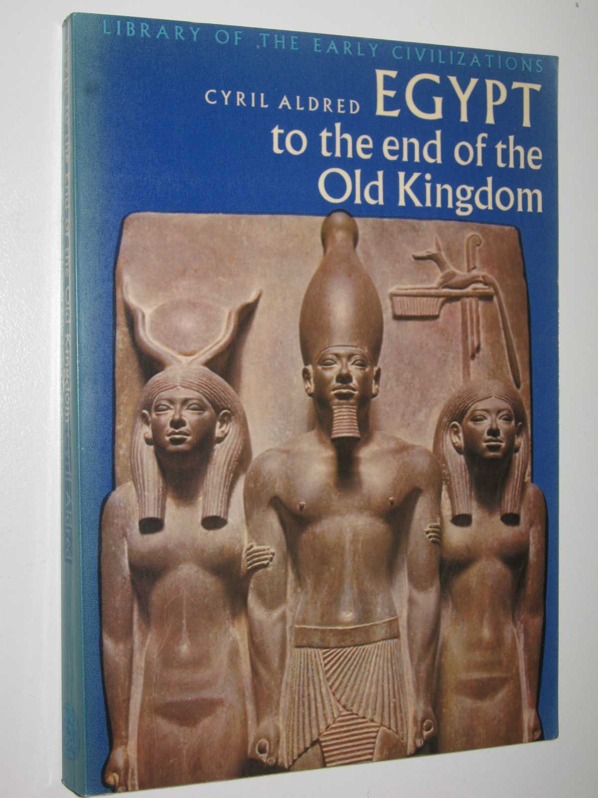 Image for Egypt to the End of the Old Kingdom - Library of the Early Civilizations Series