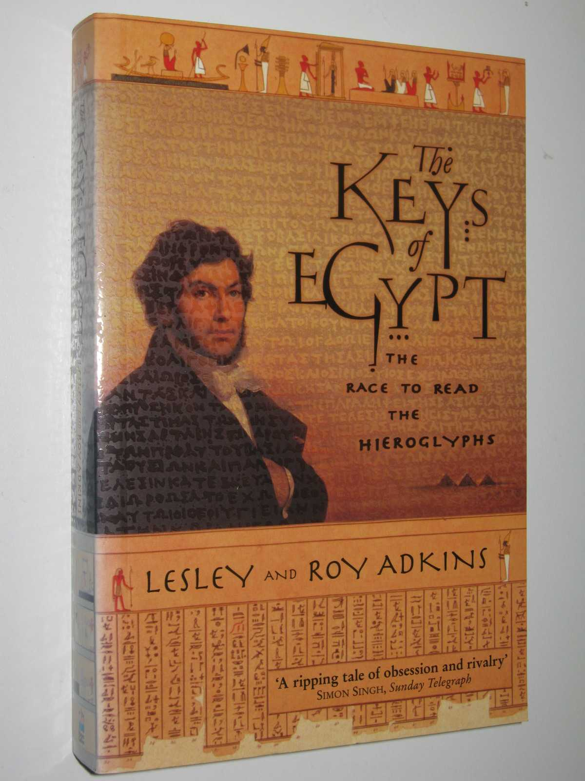 Image for The Keys of Egypt : The Race to Read the Hieroglyphs