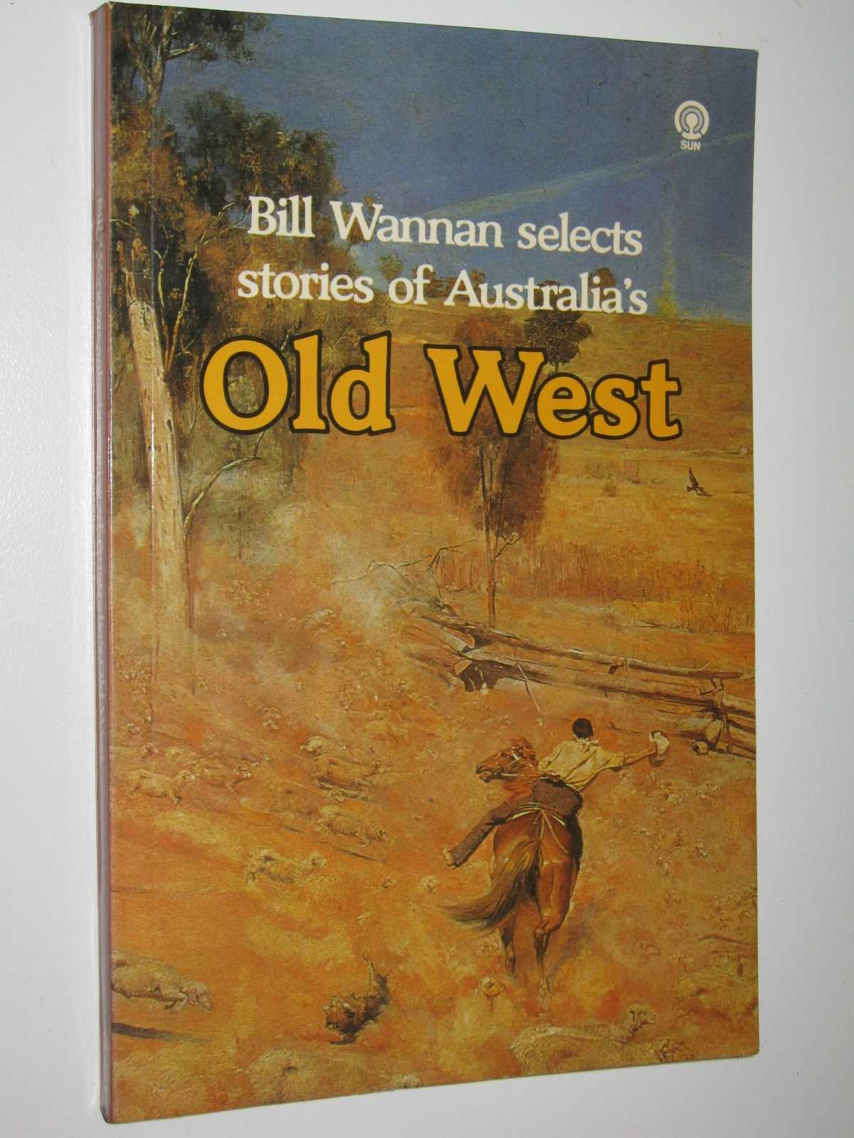 Image for Bill Wannan Selects Stories of Australia's Old West