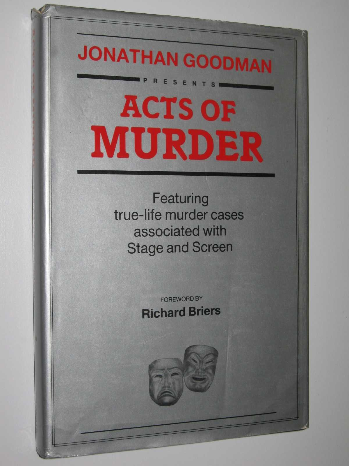Image for Acts of Murder : Featuring True-Life Murder Cases Associated with Stage and Screen