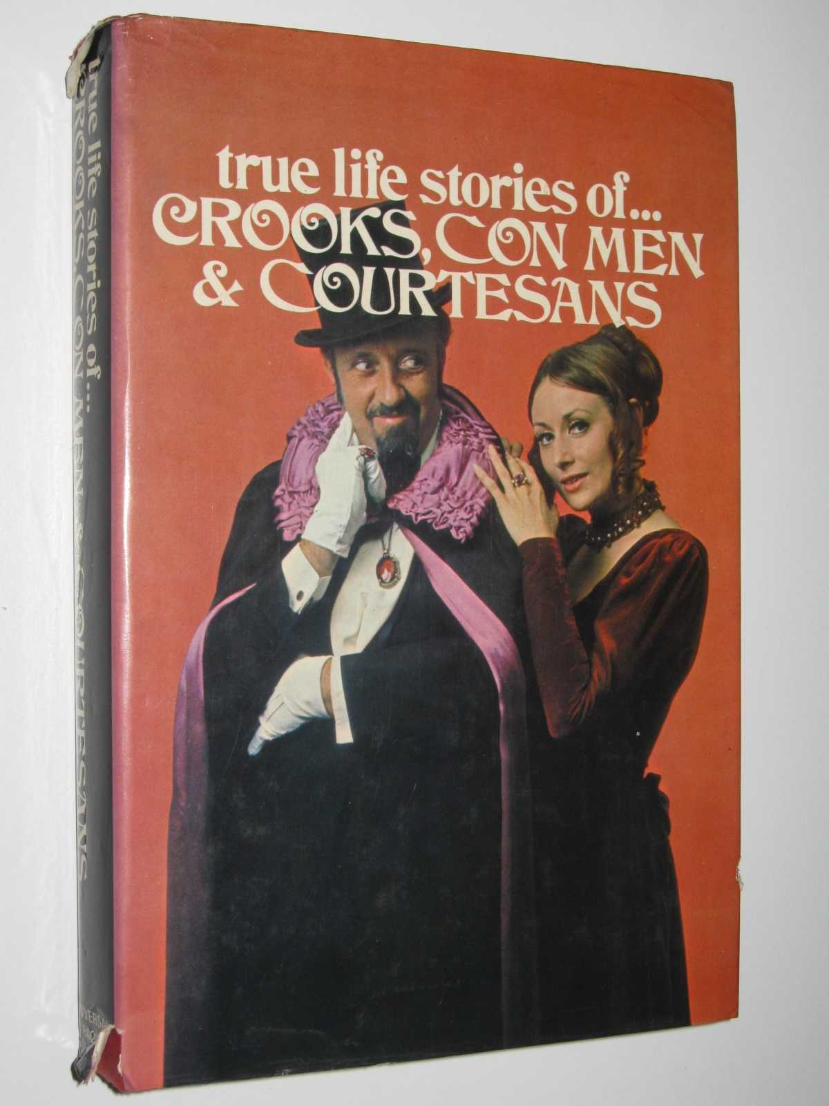 Image for True Life Stories of Crooks, Con Men and Courtesans