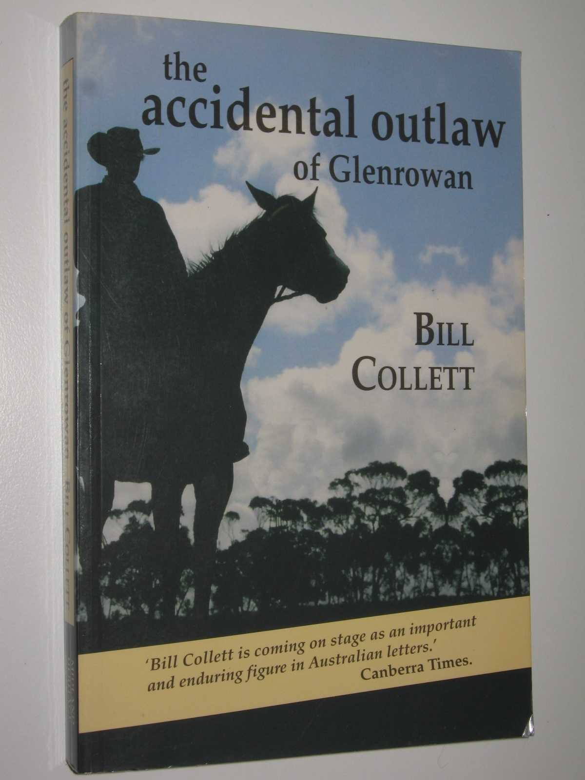 Image for The Accidental Outlaw of Glenrowan : Steve Hart and the Kelly Gang