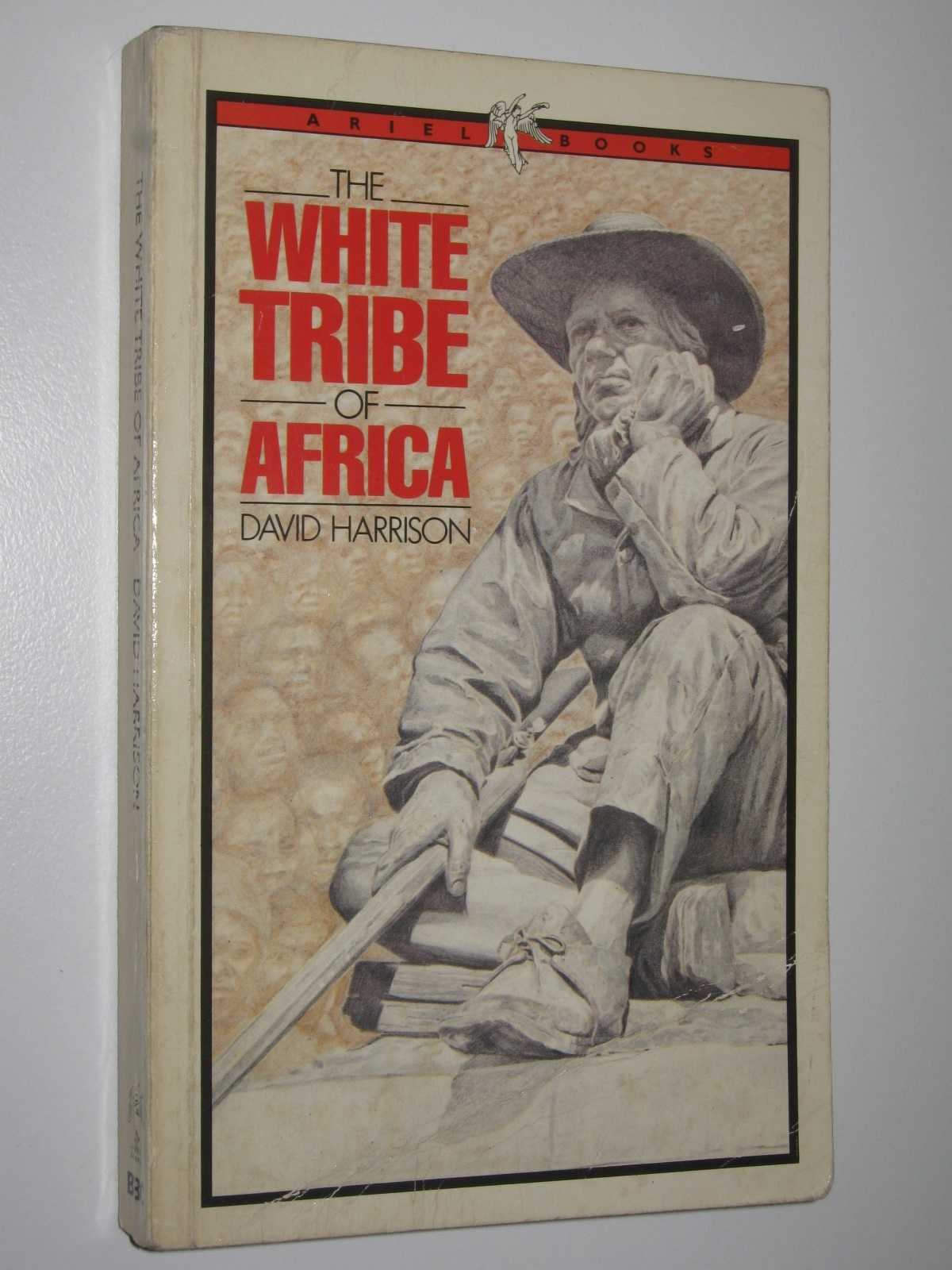 Image for The White Tribe of Africa : South Africa in Perspective