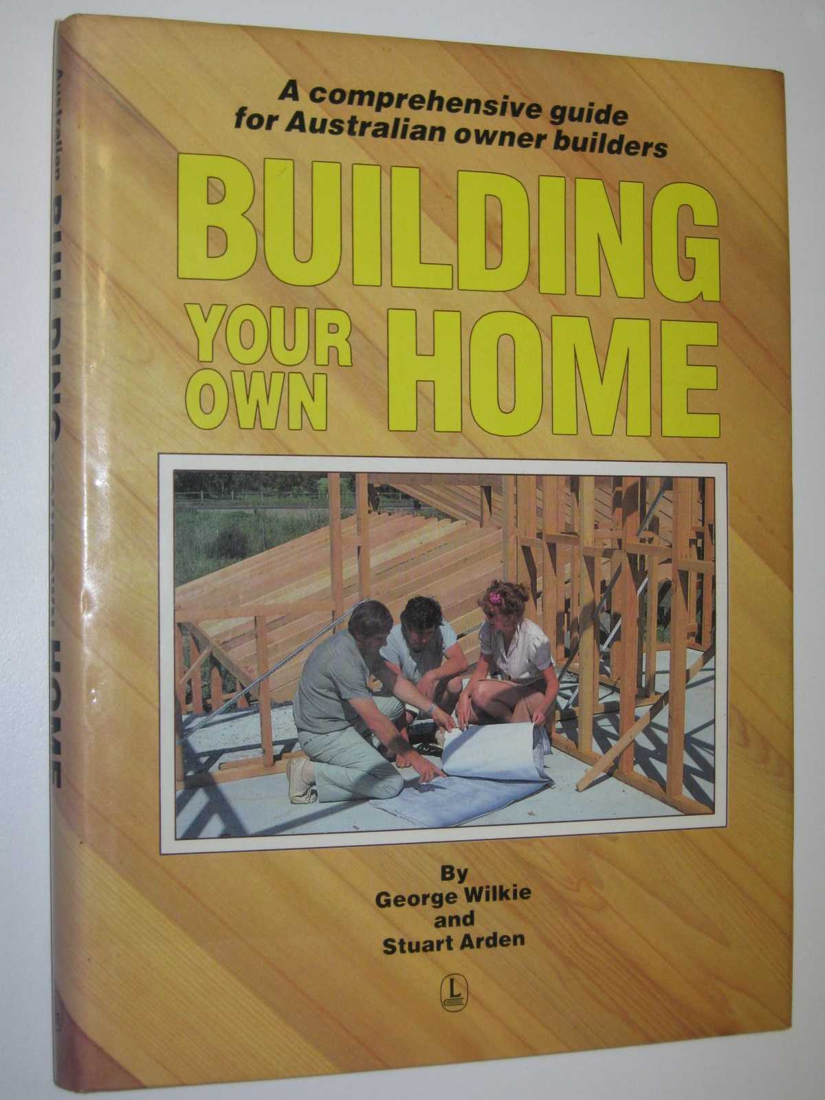 Image for Building Your Own Home : A Comprehensive Guide for Australian Owner Builders