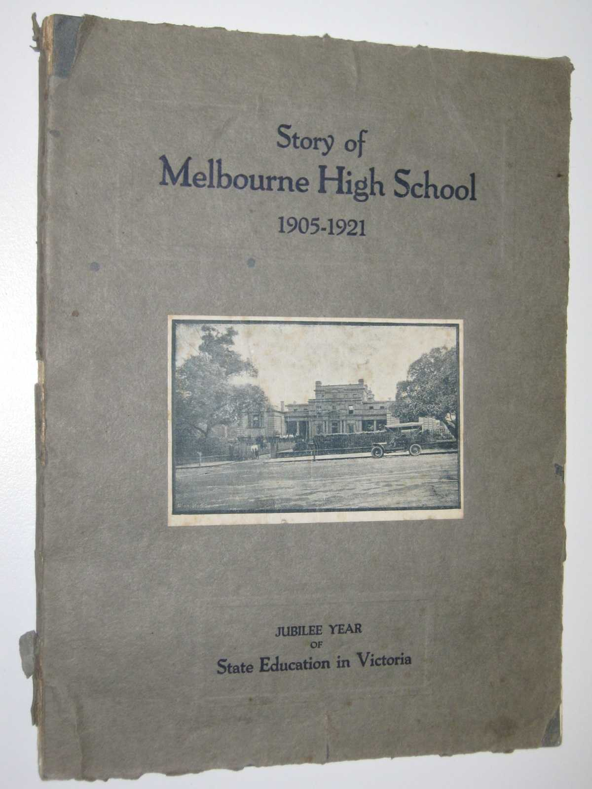 Image for Story of Melbourne High School 1905-1921 : Jubilee Year of State Education in Victoria