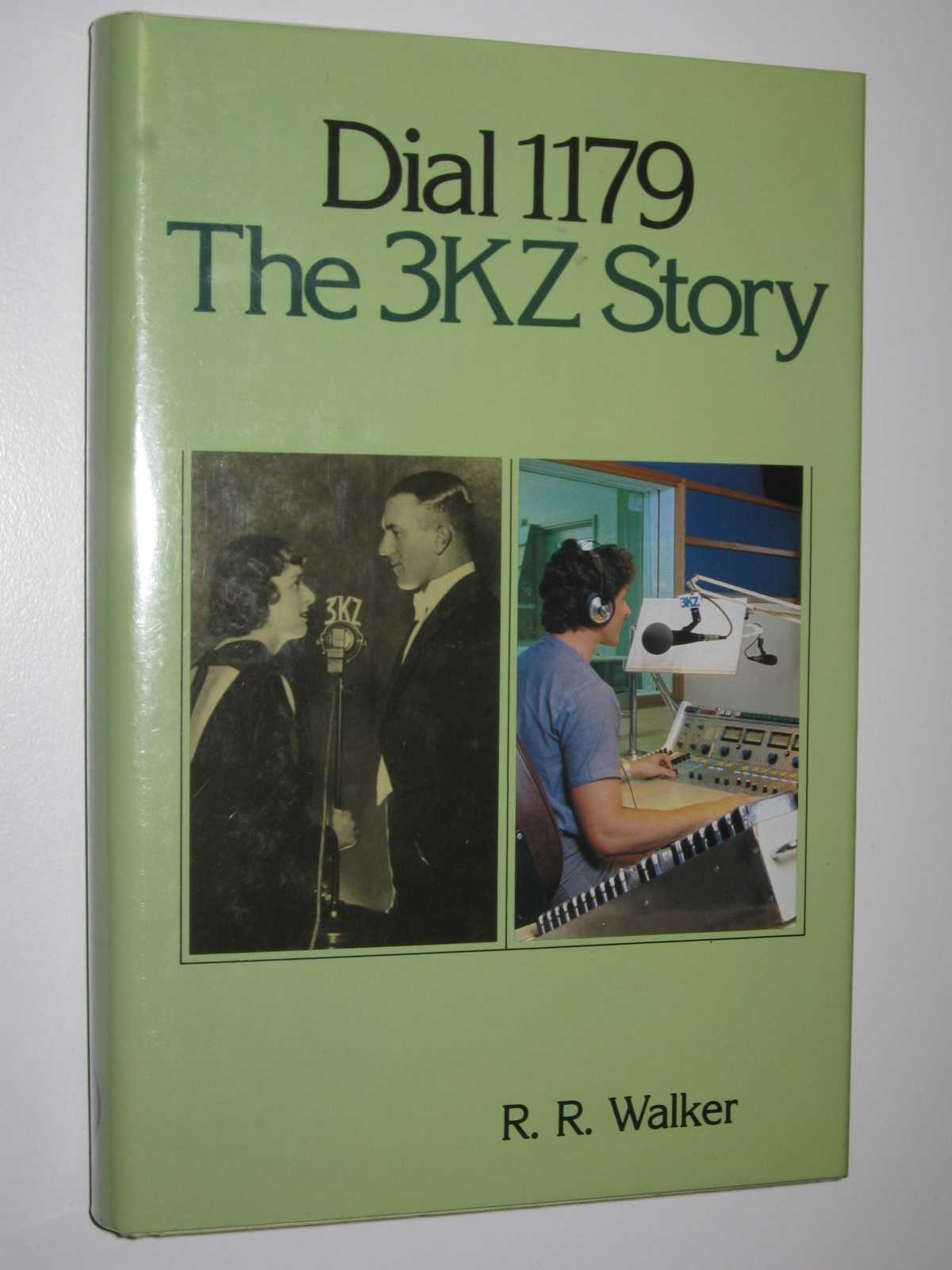 Image for Dial 1179: The 3KZ Story