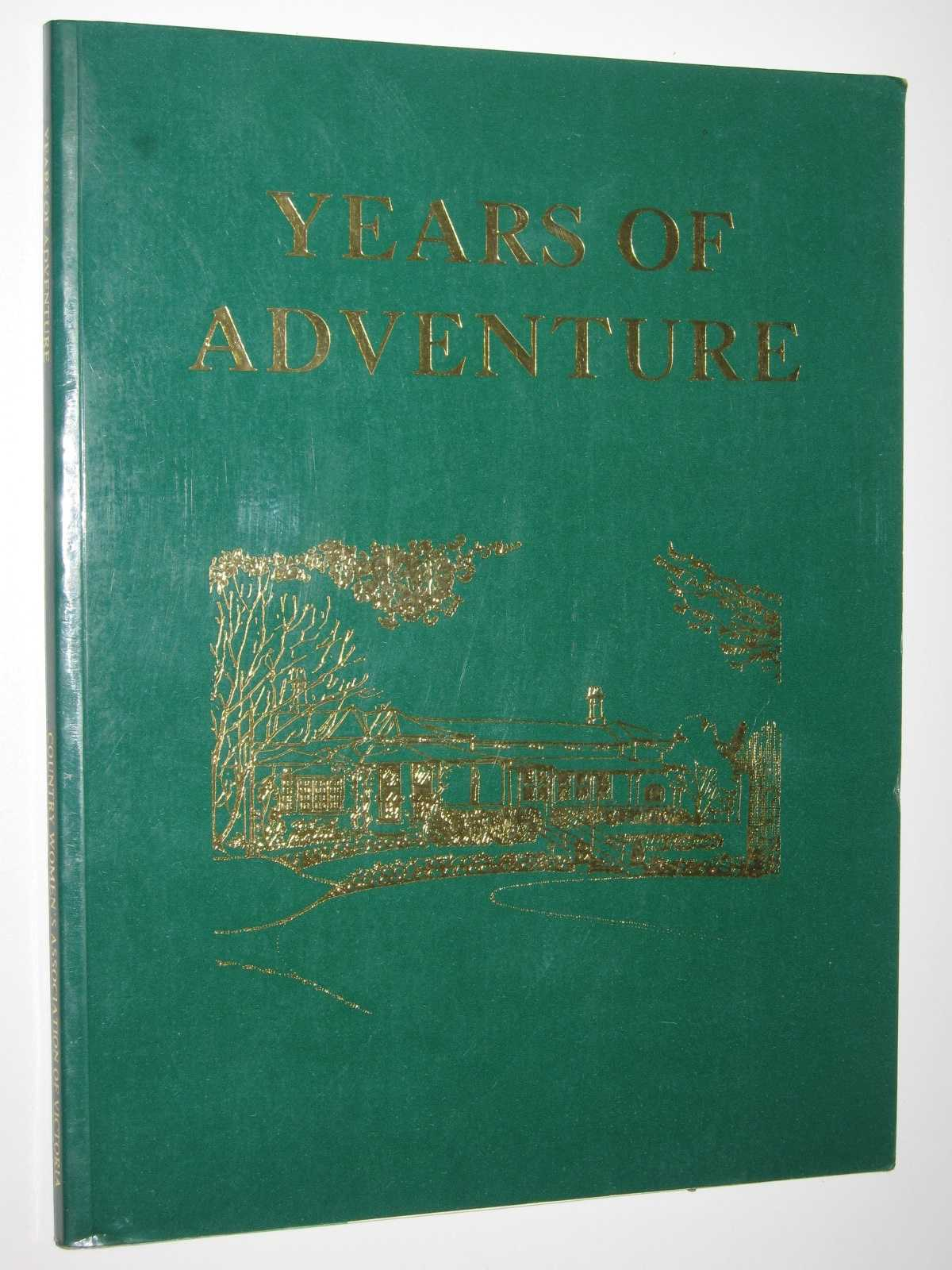 Image for Years of Adventure: Fifty Years of Service By the Country Women's Association of Victoria 1928-1978