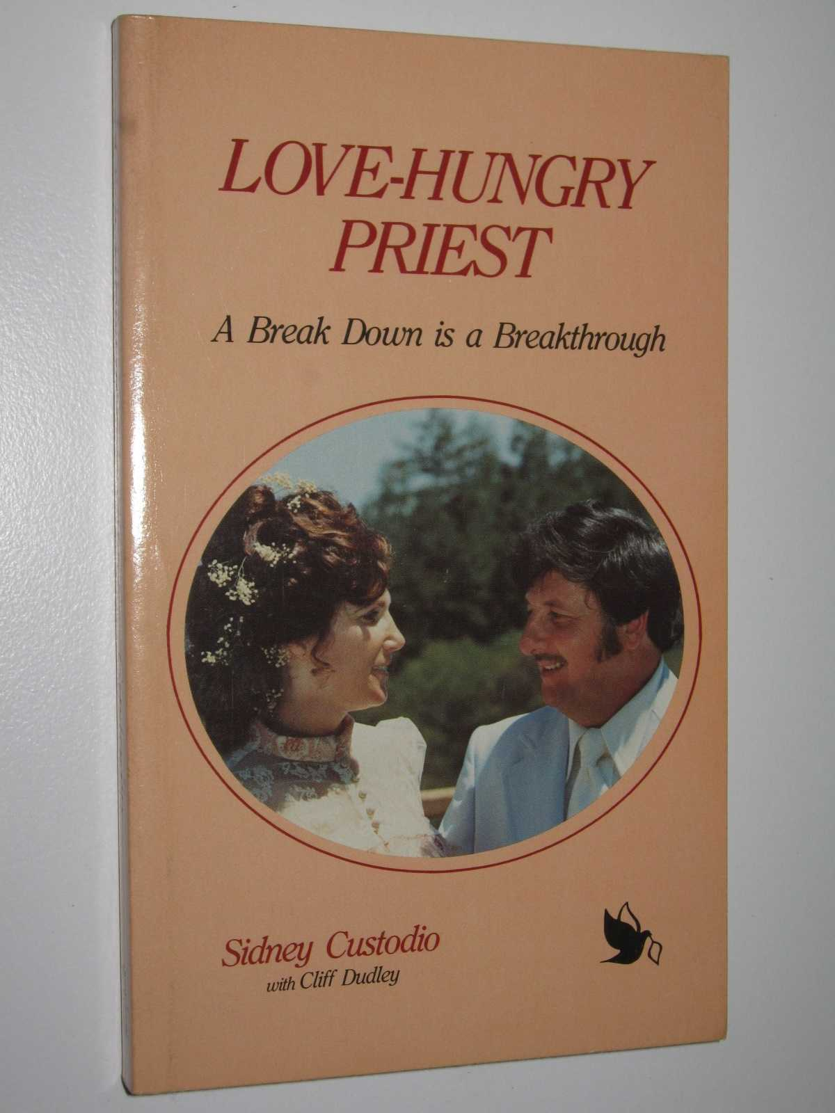 Image for Love-Hungry Priest : A Break Down is a Breakthrough