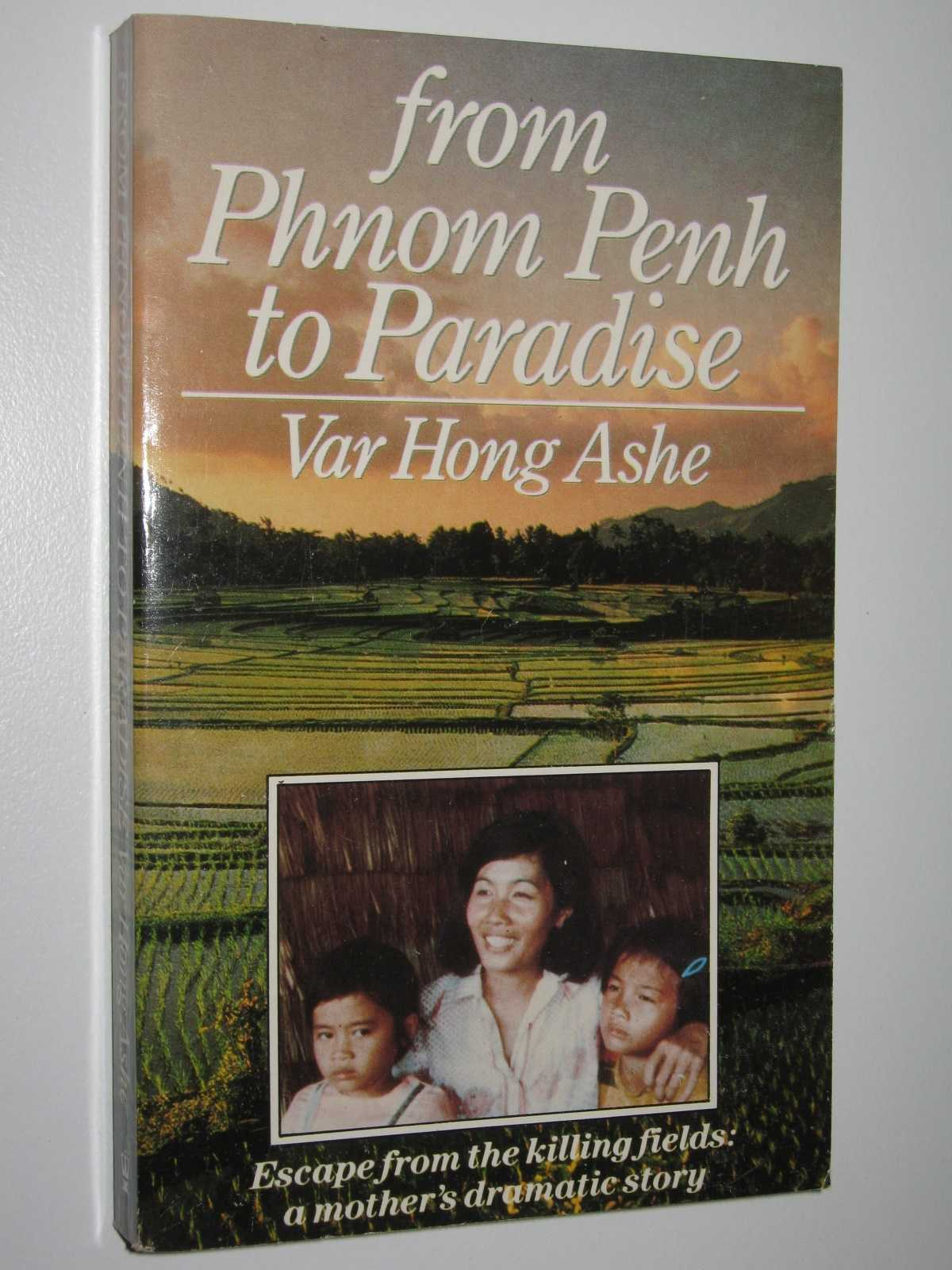 Image for From Phnom Penh to Paradise : Escape from Cambodia