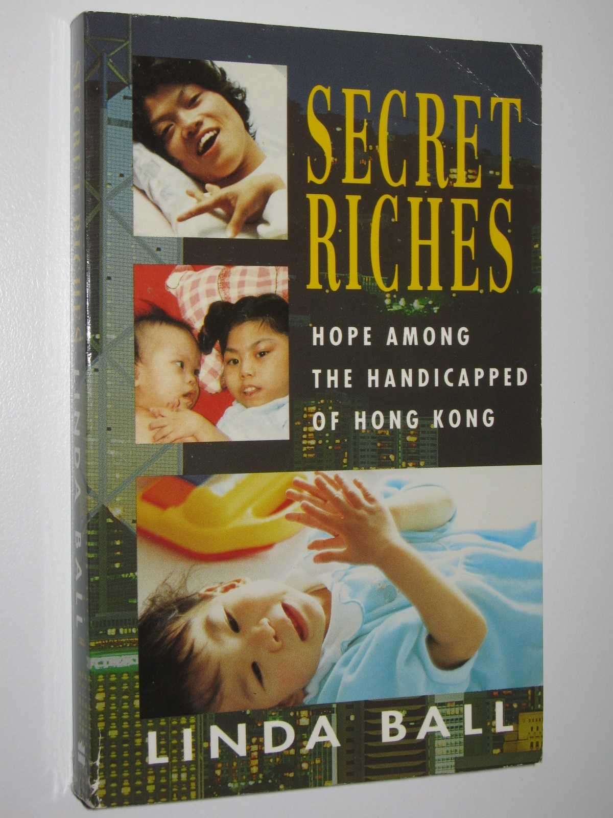 Image for Secret Riches : Hope Among the Handicapped of Hong Kong