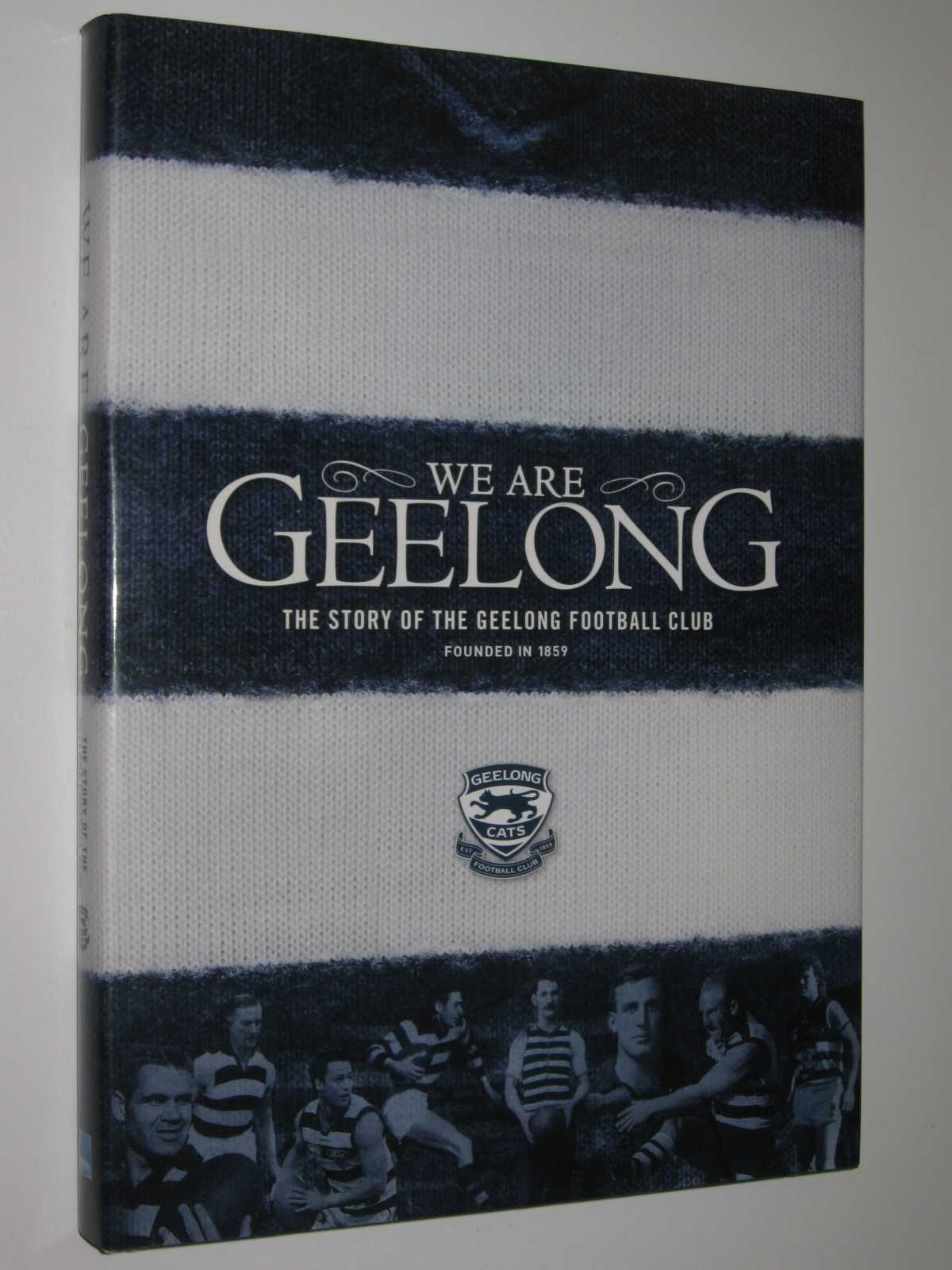 Image for We Are Geelong : The Story of the Geelong Footbal Club