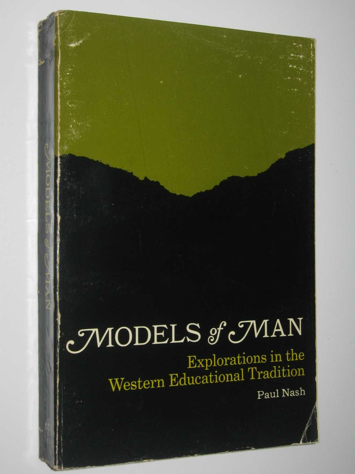 Image for Models of Man : Explorations in the Western Educational Tradition