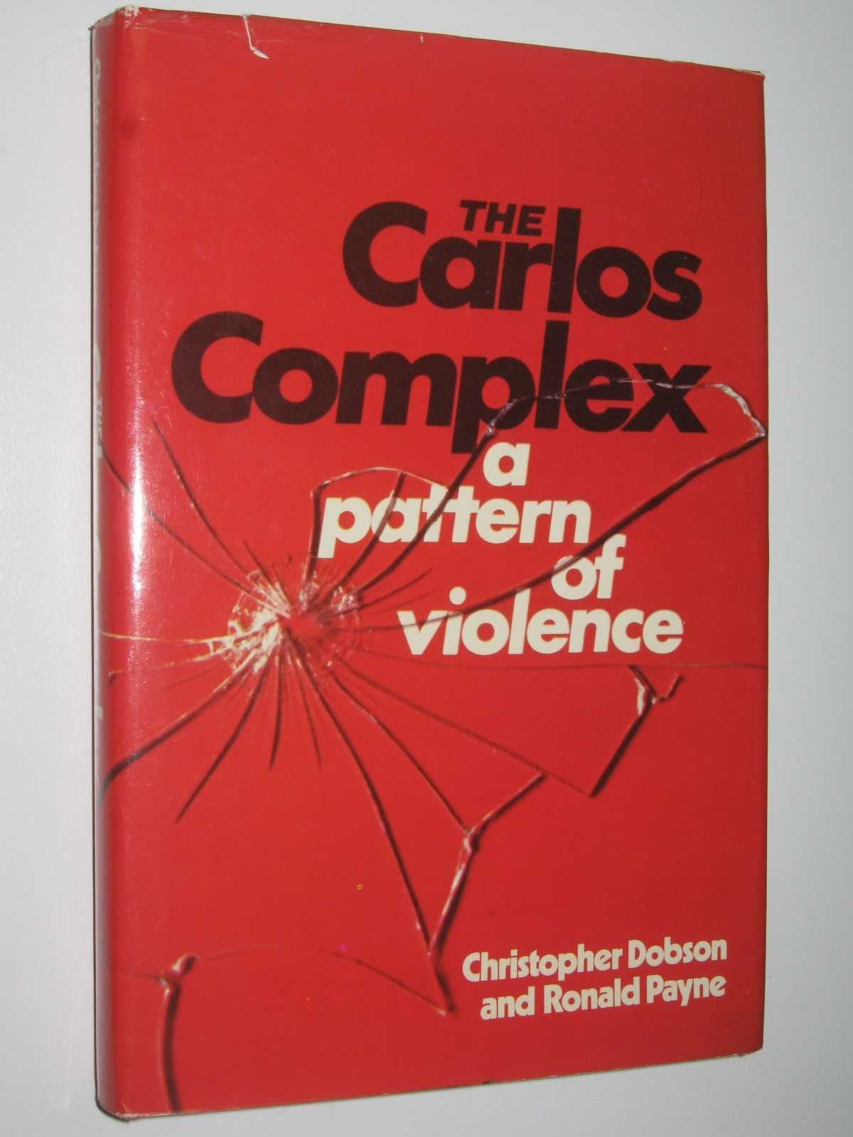 Image for The Carlos Complex : A Pattern of Violence