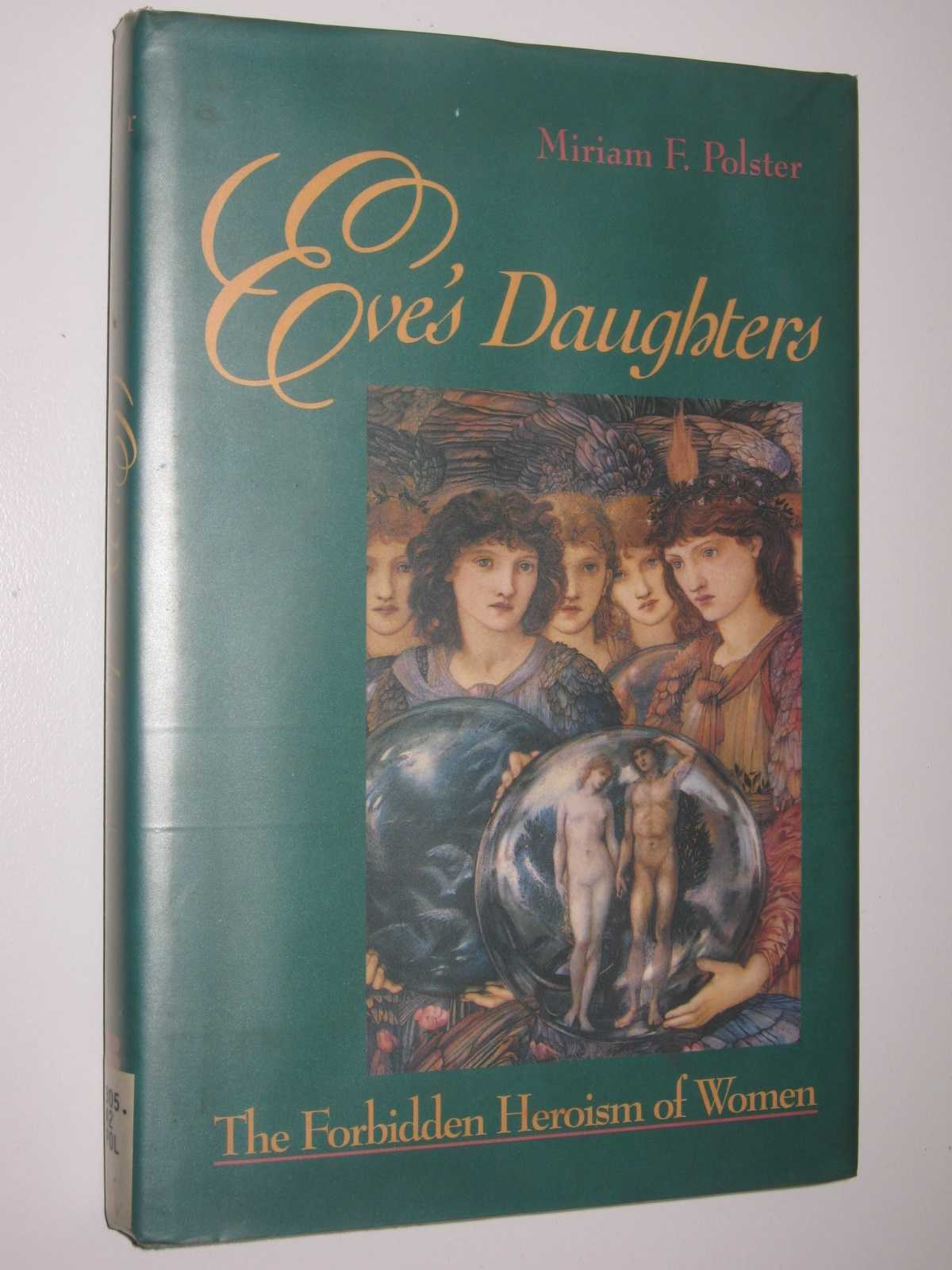 Image for Eve's Daughters : The Forbidden Heroism of Women