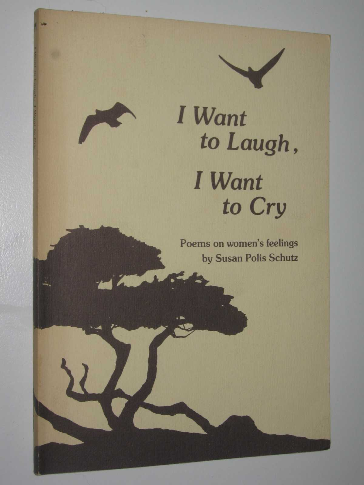 Image for I Want to Laugh, I Want to Cry : Poems on Women's Feelings