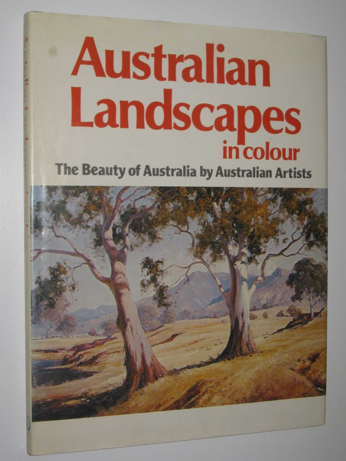 Image for Australian Landscapes in Colour : The Beauty of Australia by Australian Artists
