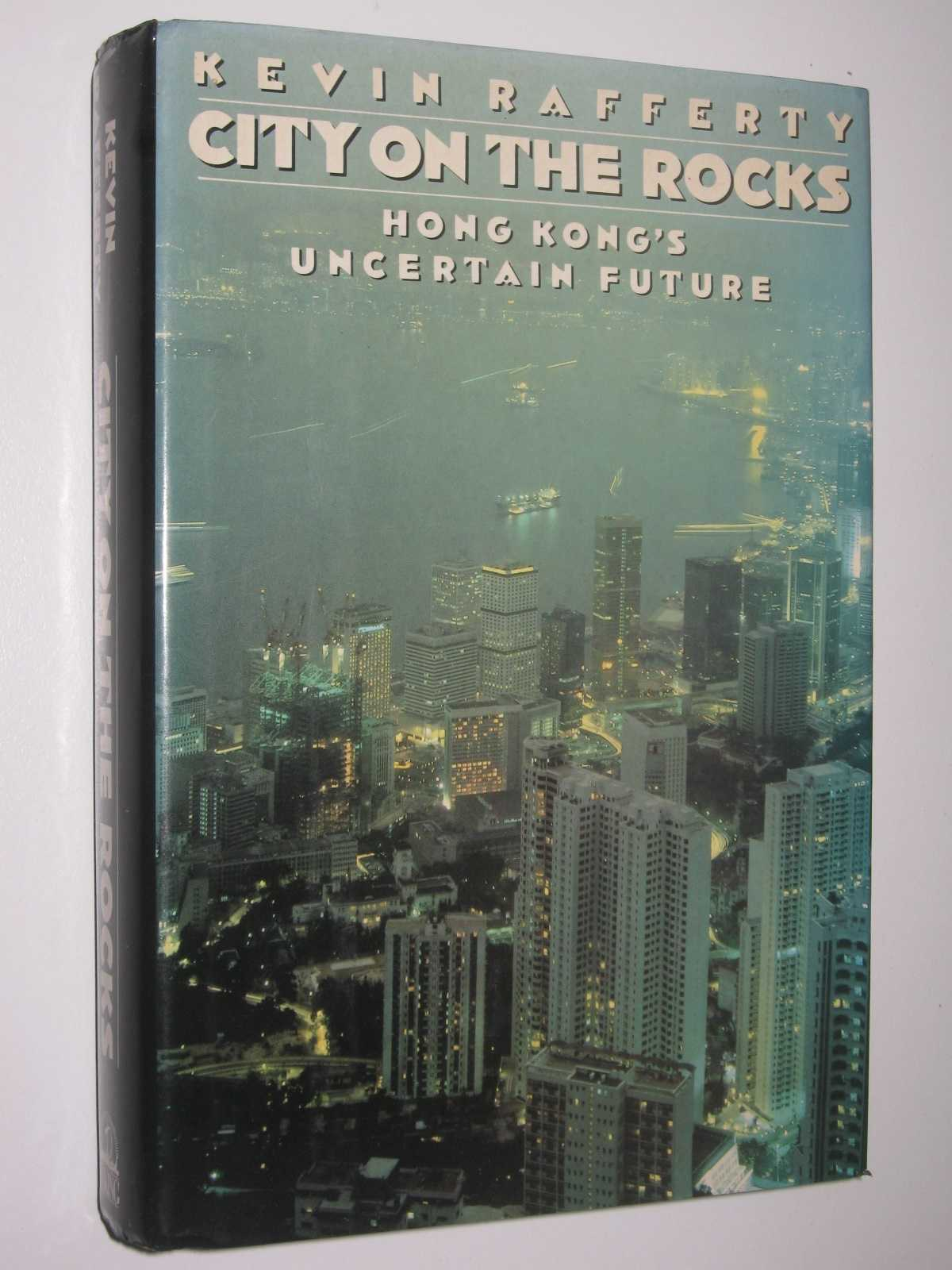 Image for City on the Rocks : Hong Kong's Uncertain Future