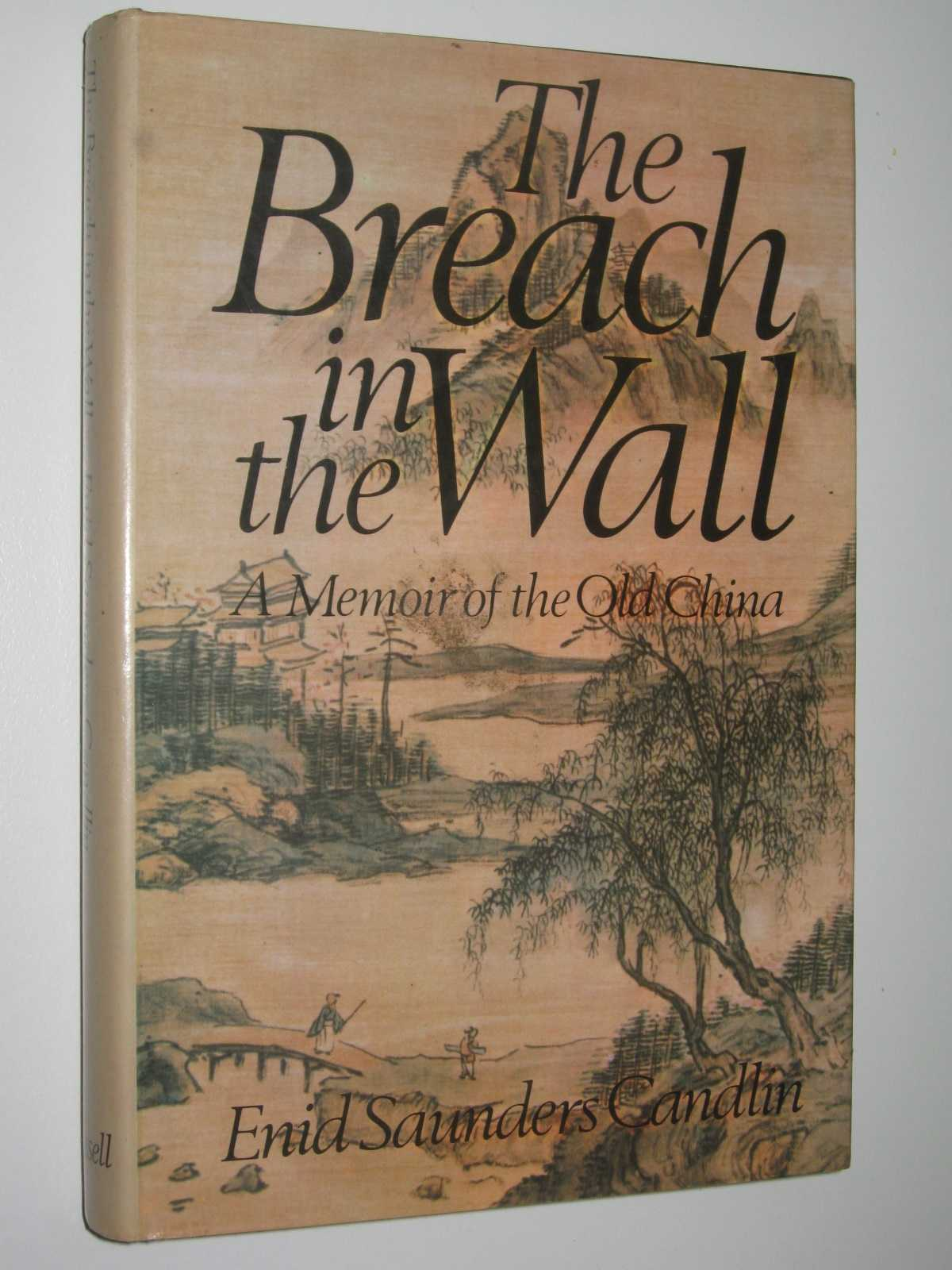Image for The Breach in the Wall : A Memoir of the Old China