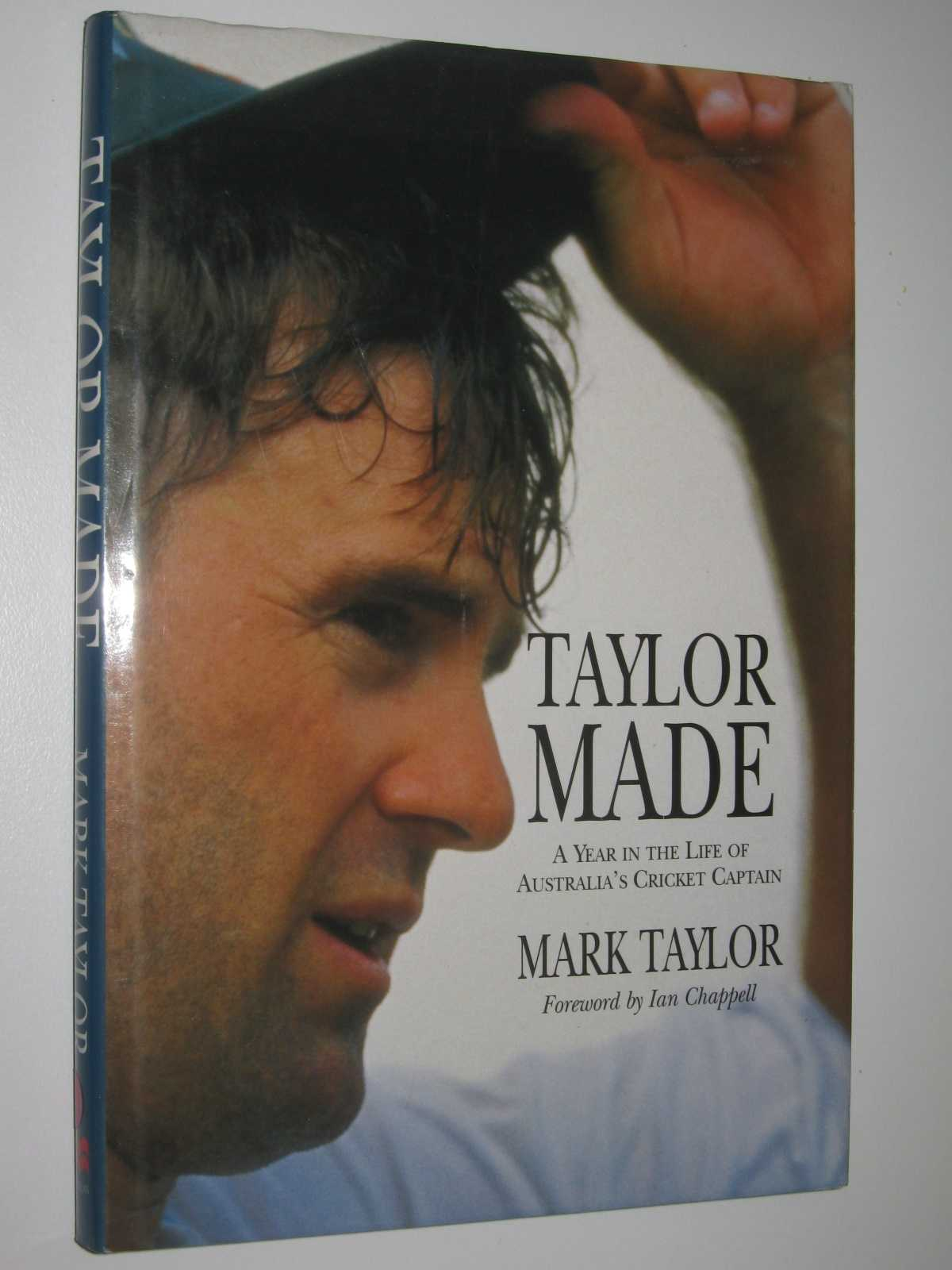 Image for Taylor Made : A Year in the Life of Australia's Cricket Captain