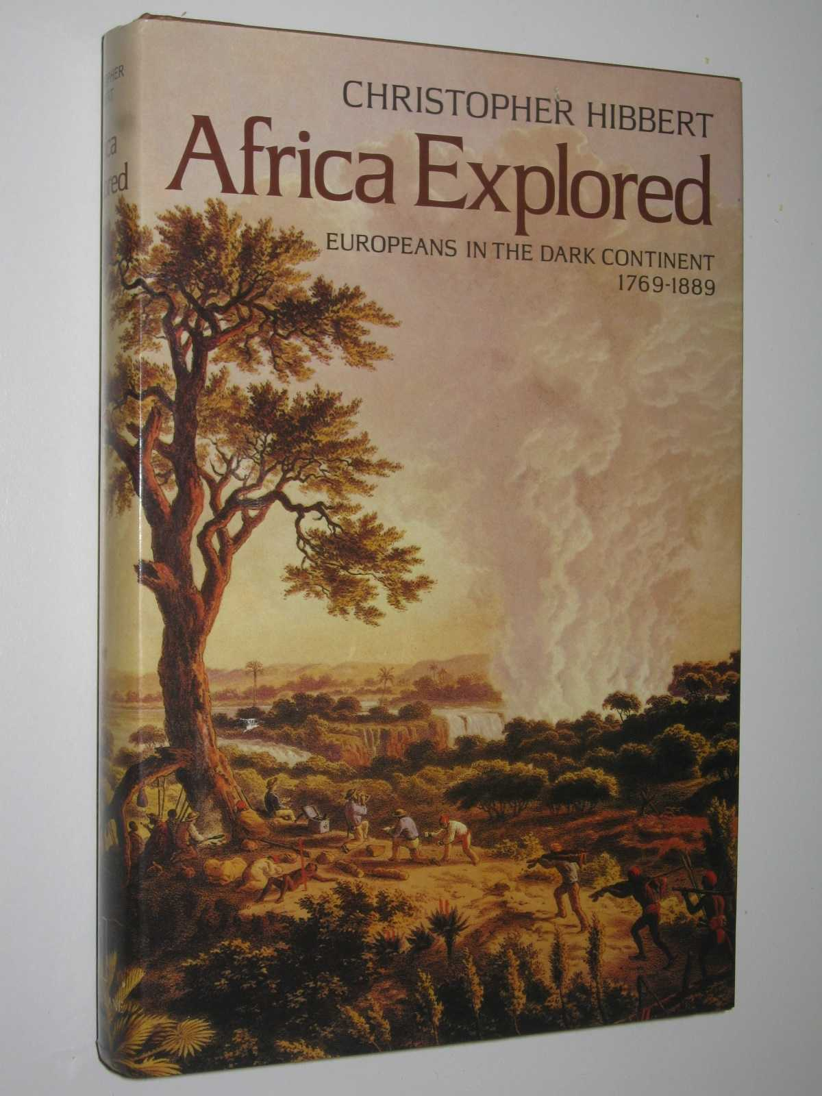 Image for Africa Explored : Europeans in the Dark Continent 1769-1889
