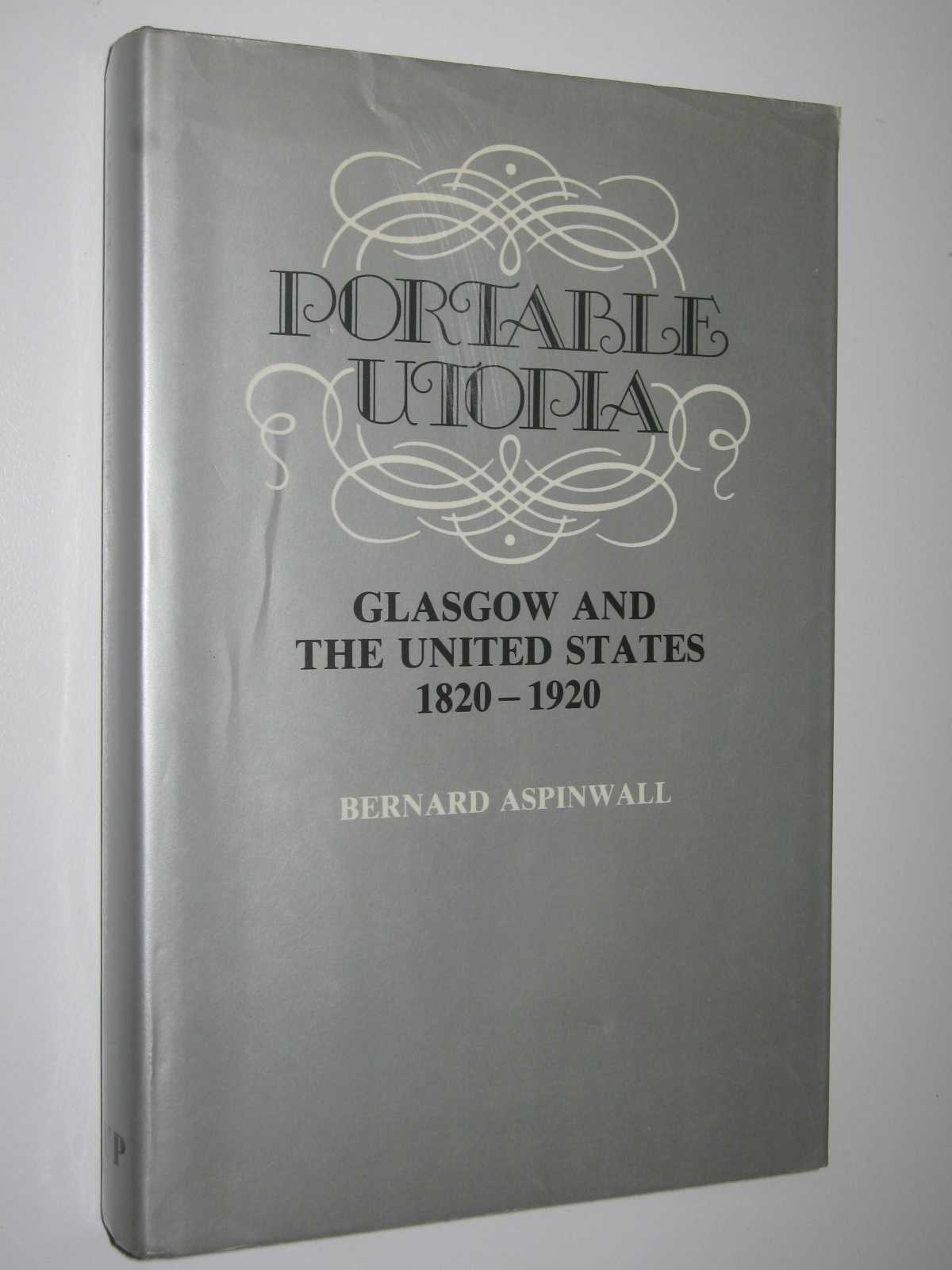 Image for Portable Utopia : Glasgow and the United States 1820-1920