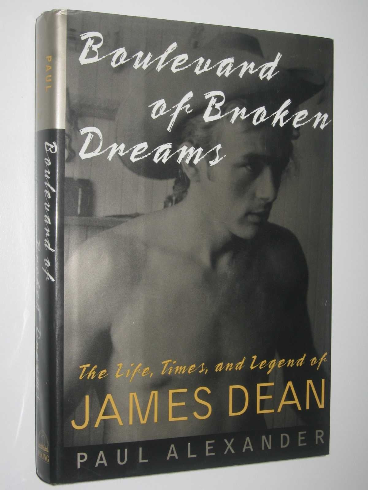 Image for Boulevard of Broken Dreams : The Life, Times, and Legend of James Dean